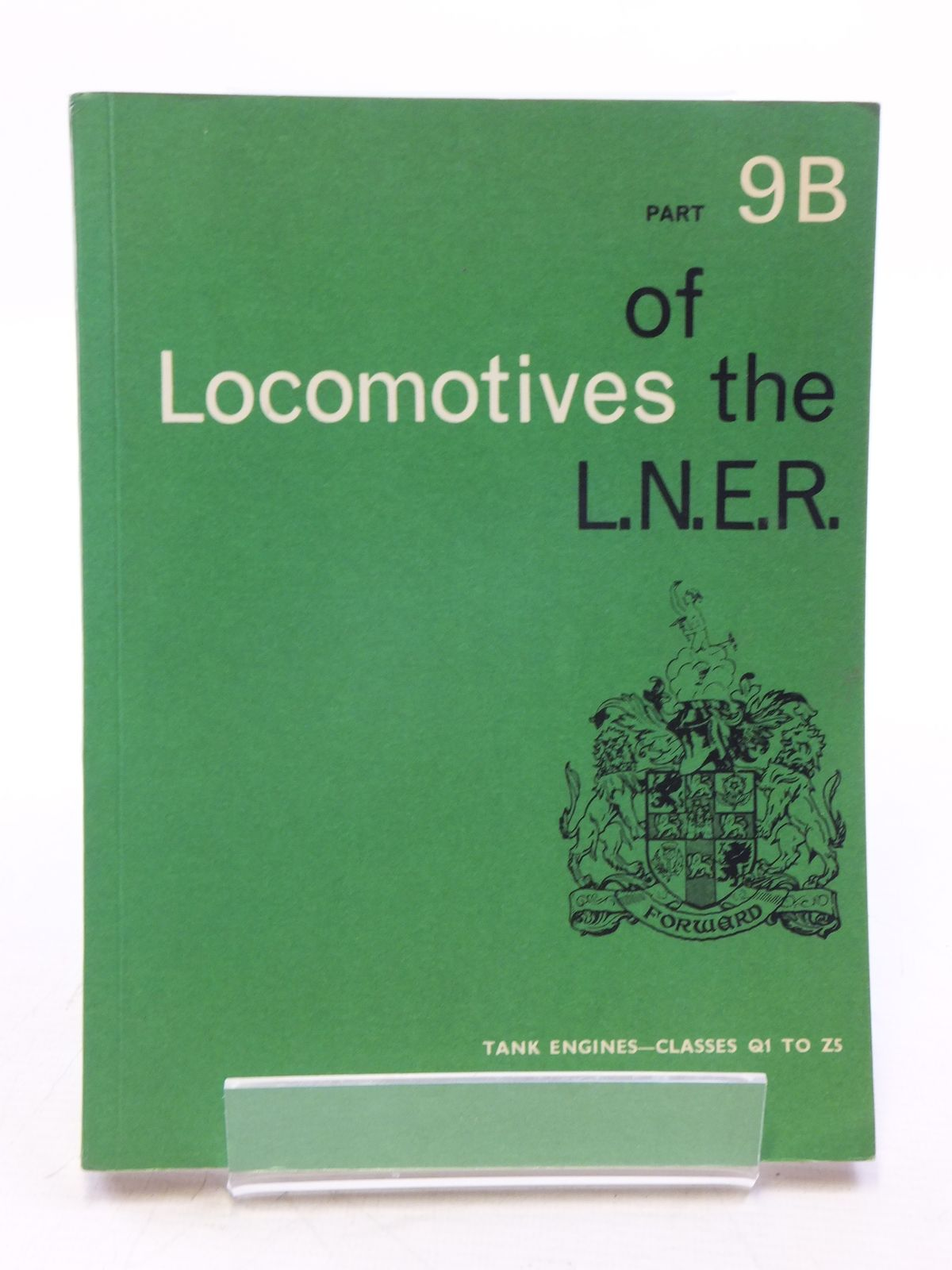 Photo of LOCOMOTIVES OF THE L.N.E.R. PART 9B published by The Railway Correspondence And Travel Society (STOCK CODE: 2120047)  for sale by Stella & Rose's Books
