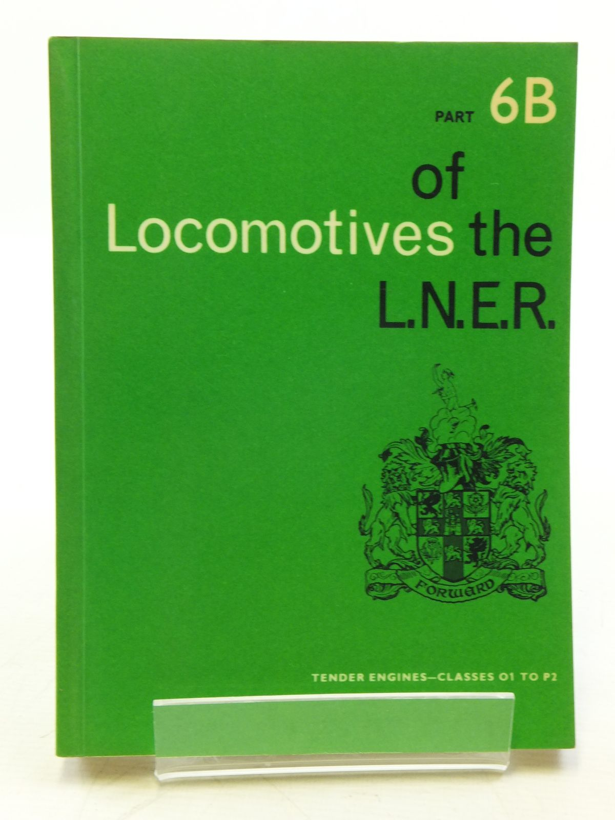Photo of LOCOMOTIVES OF THE L.N.E.R. PART 6B published by The Railway Correspondence And Travel Society (STOCK CODE: 2120049)  for sale by Stella & Rose's Books
