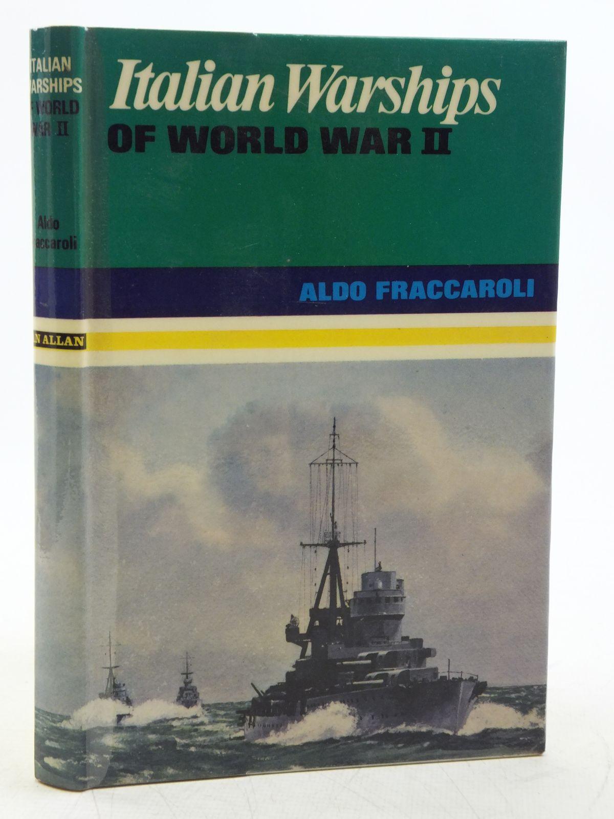 Photo of ITALIAN WARSHIPS OF WORLD WAR II written by Fraccaroli, Aldo published by Ian Allan (STOCK CODE: 2120062)  for sale by Stella & Rose's Books