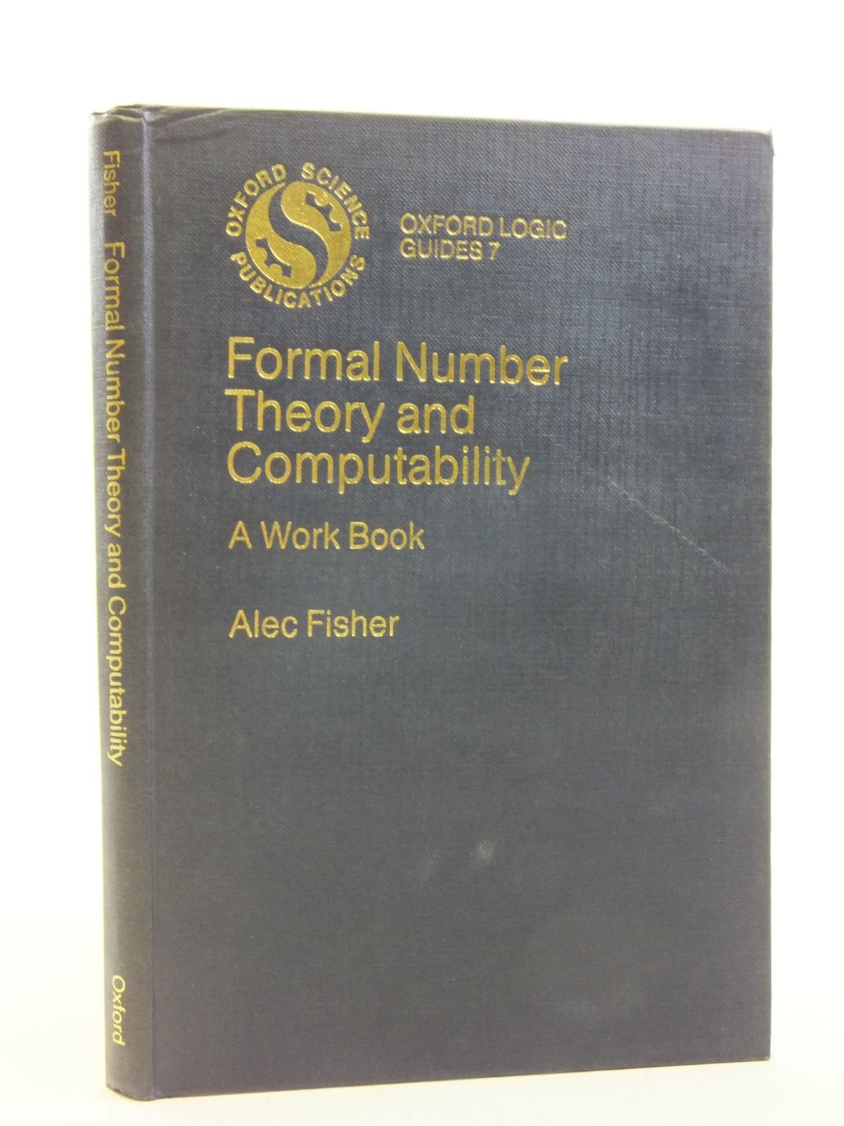 Photo of FORMAL NUMBER THEORY AND COMPUTABILITY A WORKBOOK written by Fisher, Alec published by Clarendon Press (STOCK CODE: 2120129)  for sale by Stella & Rose's Books