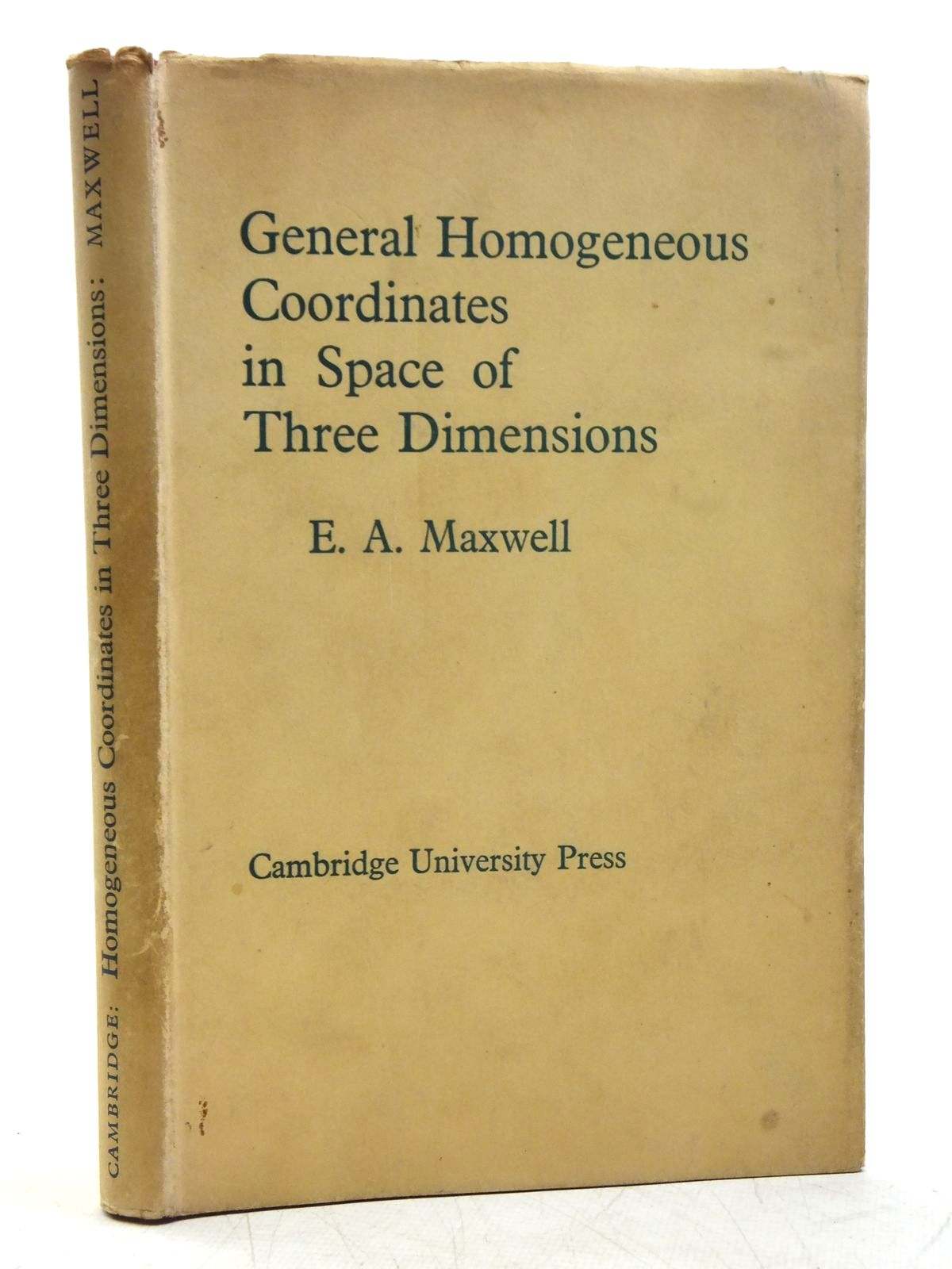 Photo of GENERAL HOMOGENEOUS COORDINATES IN SPACE OF THREE DIMENSIONS written by Maxwell, E.A. published by Cambridge University Press (STOCK CODE: 2120138)  for sale by Stella & Rose's Books