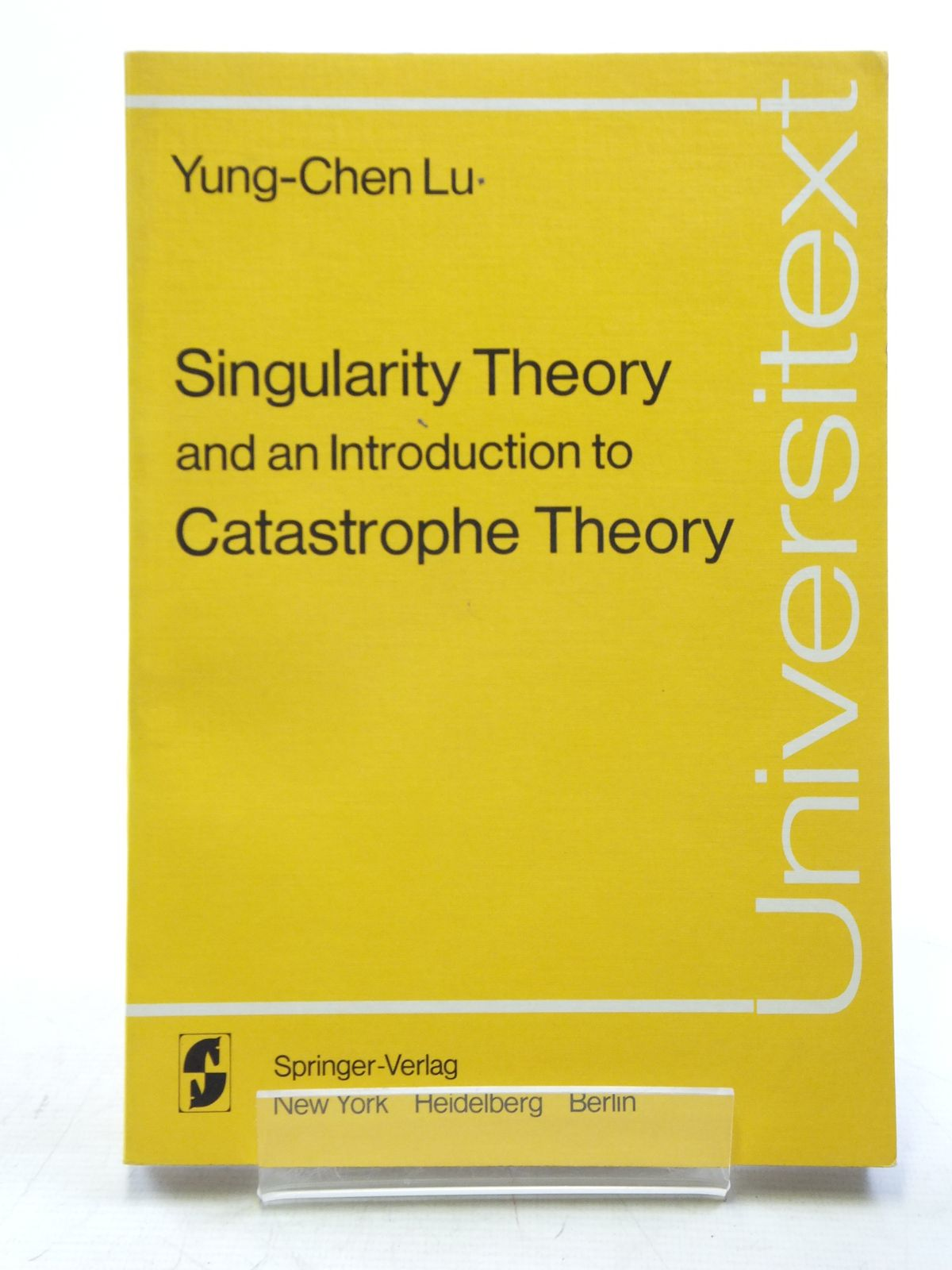Photo of SINGULARITY THEORY AND AN INTRODUCTION TO CATASTROPHE THEORY written by Lu, Yung-Chen published by Springer-Verlag (STOCK CODE: 2120141)  for sale by Stella & Rose's Books