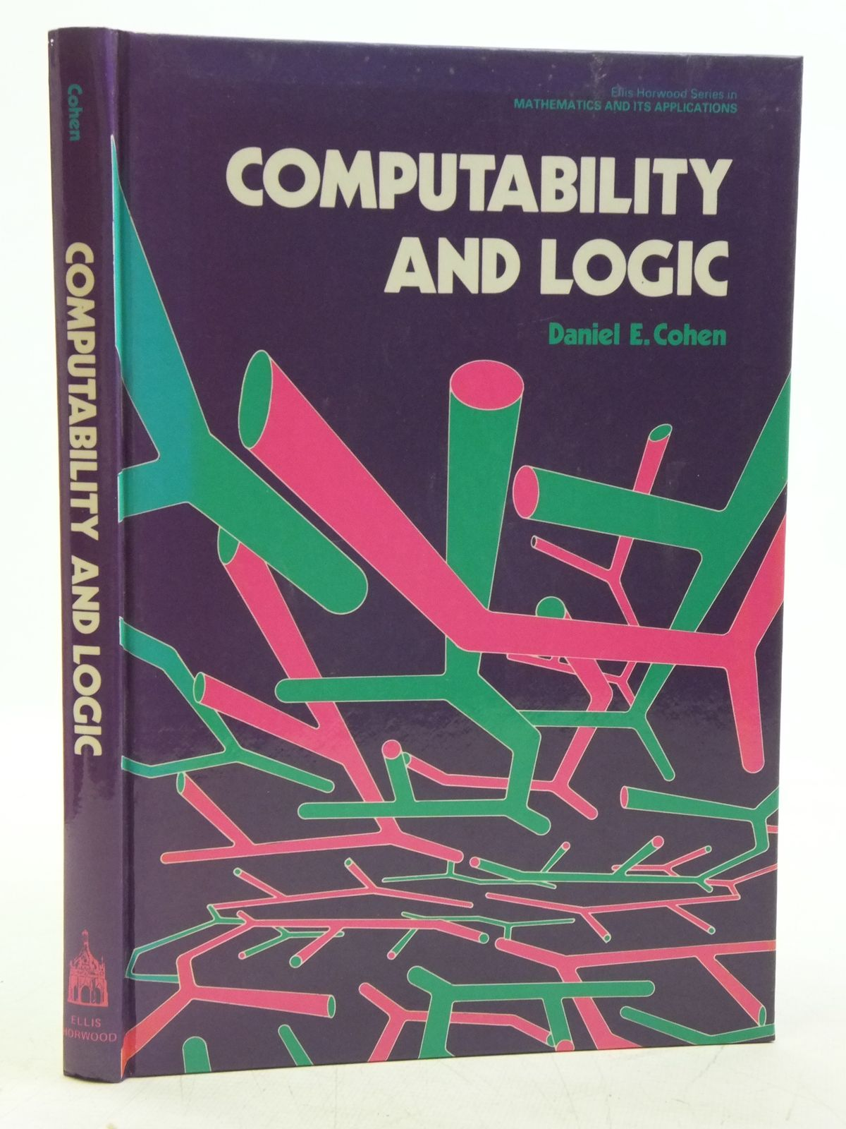 Photo of COMPUTABILITY AND LOGIC written by Cohen, Daniel E. published by Ellis Horwood Ltd (STOCK CODE: 2120143)  for sale by Stella & Rose's Books