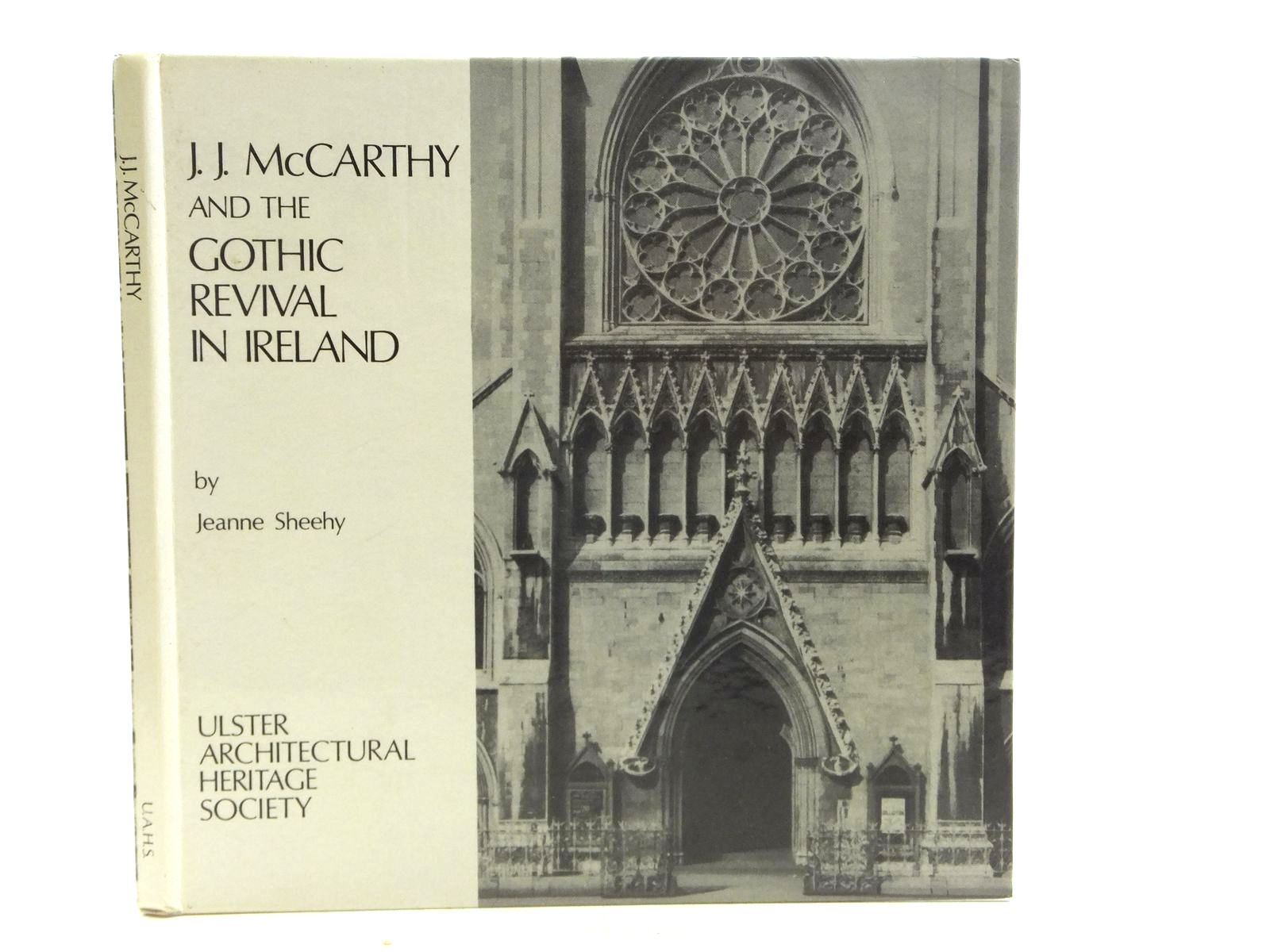 Photo of J.J. MCCARTHY AND THE GOTHIC REVIVAL IN IRELAND written by Sheehy, Jeanne published by Ulster Architectural Heritage Society (STOCK CODE: 2120157)  for sale by Stella & Rose's Books