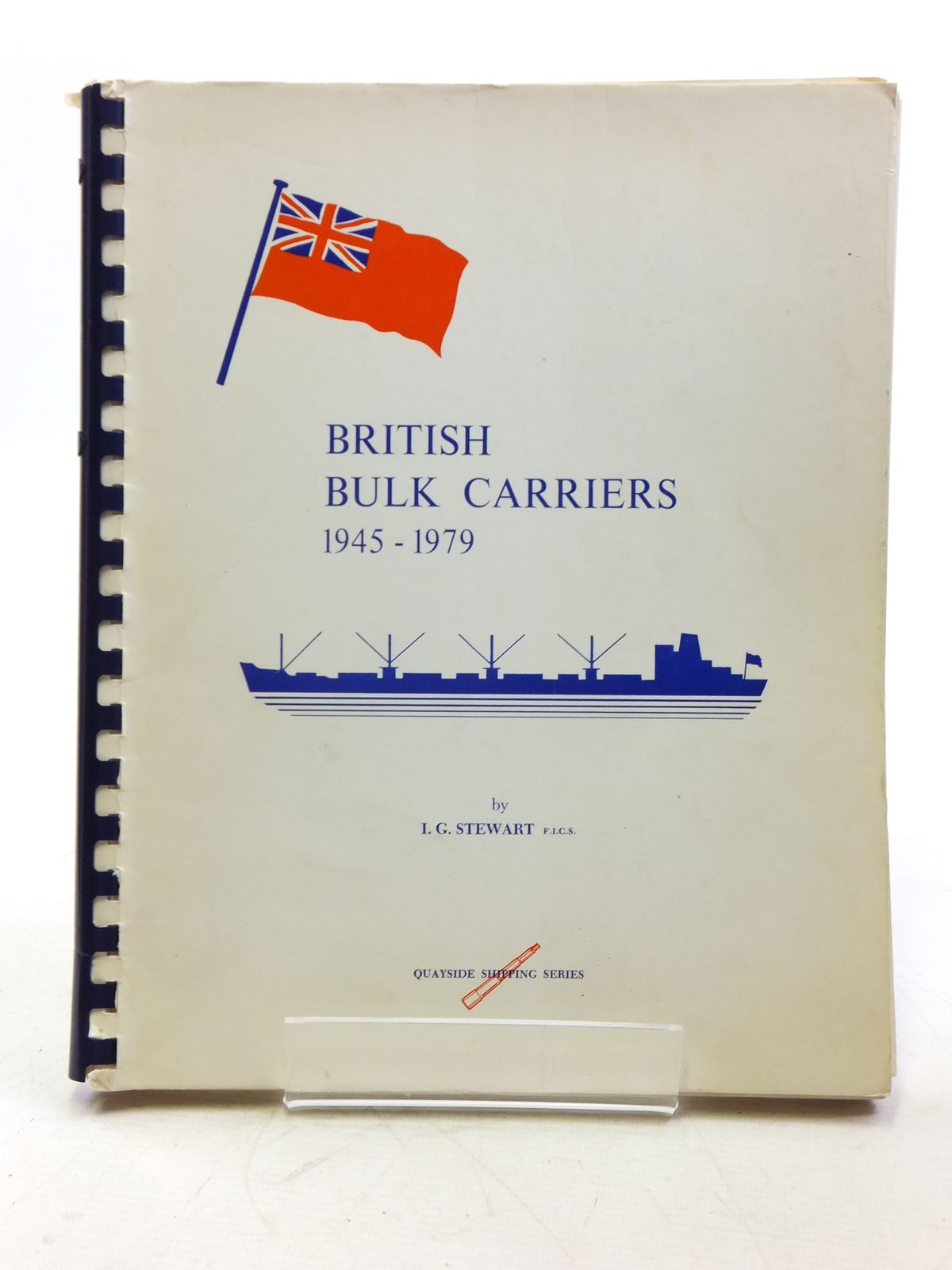 Photo of BRITISH BULK CARRIERS 1945 -1979 written by Stewart, I.G. published by I.G.S. Marine Publishers (STOCK CODE: 2120172)  for sale by Stella & Rose's Books