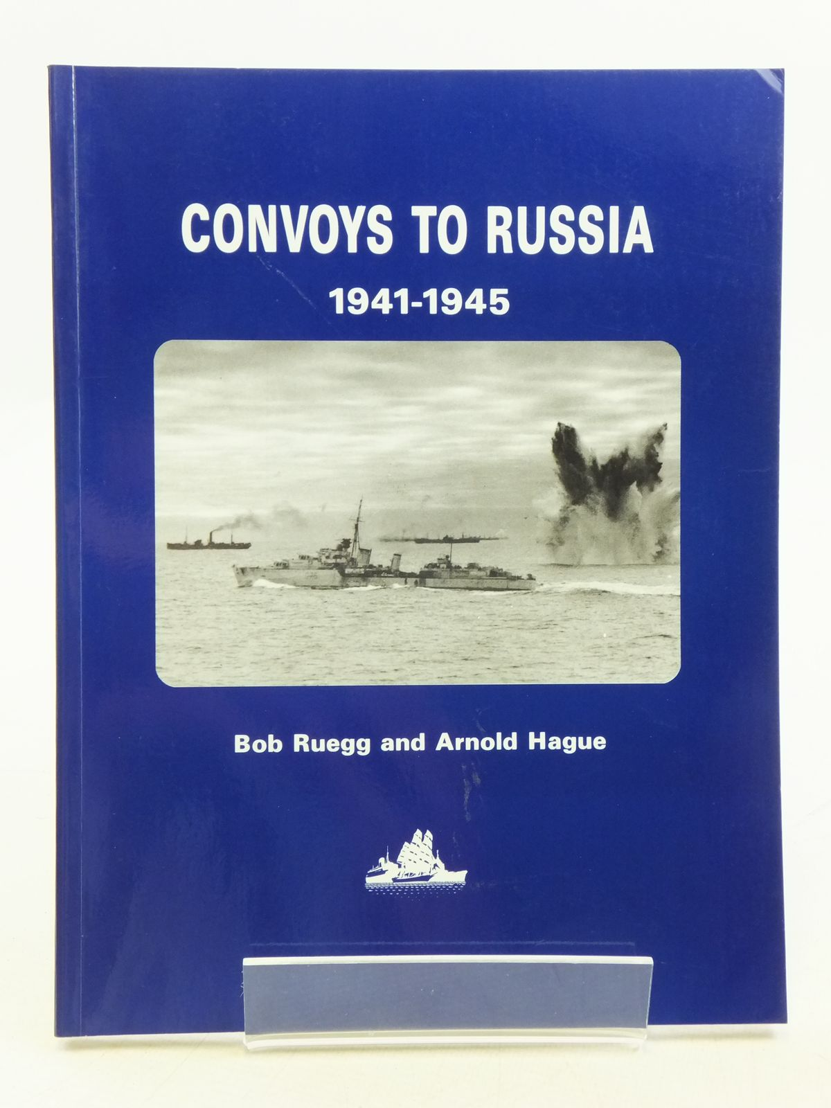 Photo of CONVOYS TO RUSSIA 1941-1945 written by Ruegg, Bob<br />Hague, Arnold published by World Ship Society (STOCK CODE: 2120185)  for sale by Stella & Rose's Books