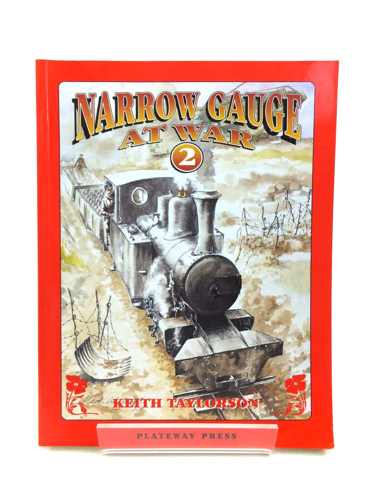 Photo of NARROW GAUGE AT WAR 2 written by Taylorson, Keith published by Plateway Press (STOCK CODE: 2120191)  for sale by Stella & Rose's Books