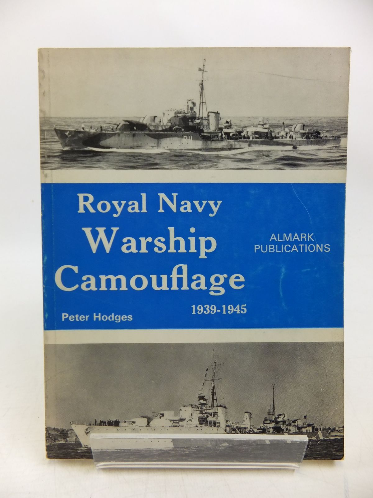 Photo of ROYAL NAVY WARSHIP CAMOUFLAGE 1939-1945 written by Hodges, Peter published by Almark Publishing Co. Ltd. (STOCK CODE: 2120197)  for sale by Stella & Rose's Books