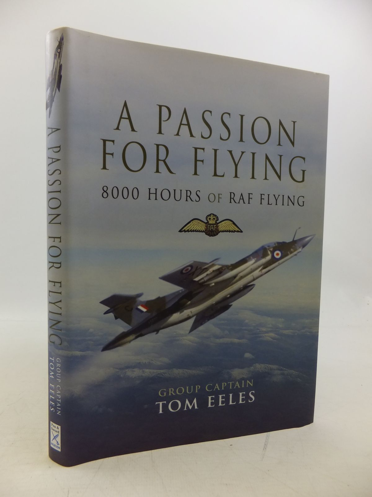 Photo of A PASSION FOR FLYING 8000 HOURS OF RAF FLYING written by Eeles, Tom published by Pen & Sword Aviation (STOCK CODE: 2120269)  for sale by Stella & Rose's Books