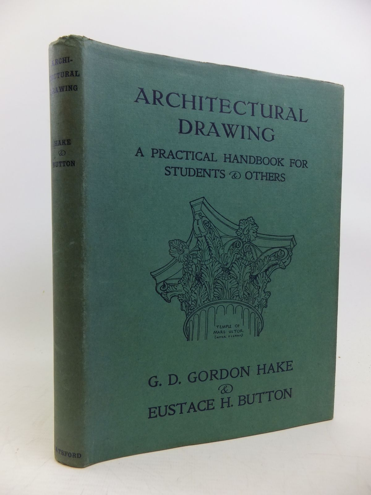Photo of ARCHITECTURAL DRAWING A PRACTICAL HANDBOOK FOR STUDENTS AND OTHERS written by Hake, G.D. Gordon<br />Button, Eustace H. published by B.T. Batsford Ltd. (STOCK CODE: 2120312)  for sale by Stella & Rose's Books