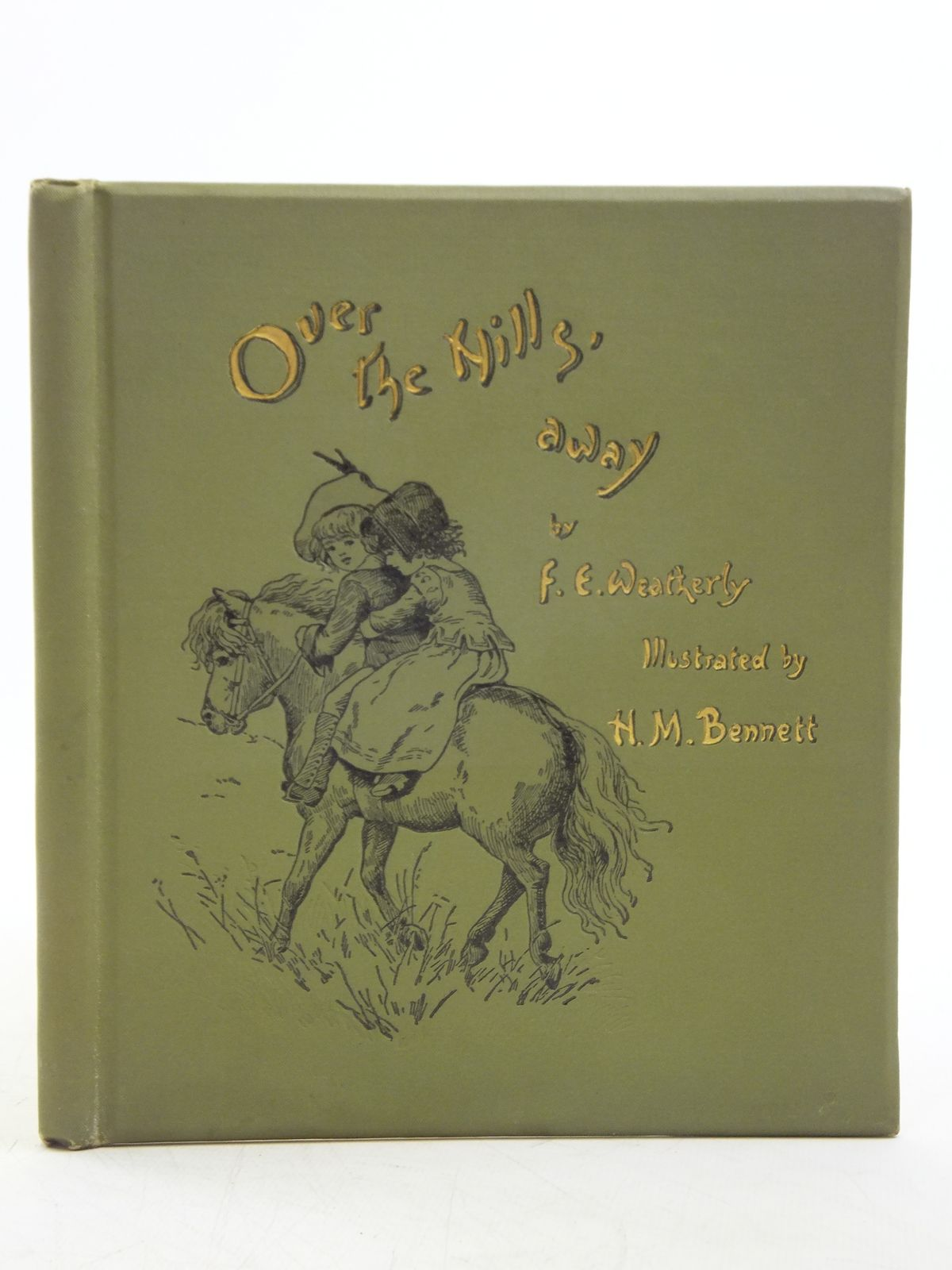 Photo of OVER THE HILLS AWAY! written by Weatherly, F.E. illustrated by Bennett, Harriett M. published by Hildesheimer & Faulkner (STOCK CODE: 2120330)  for sale by Stella & Rose's Books