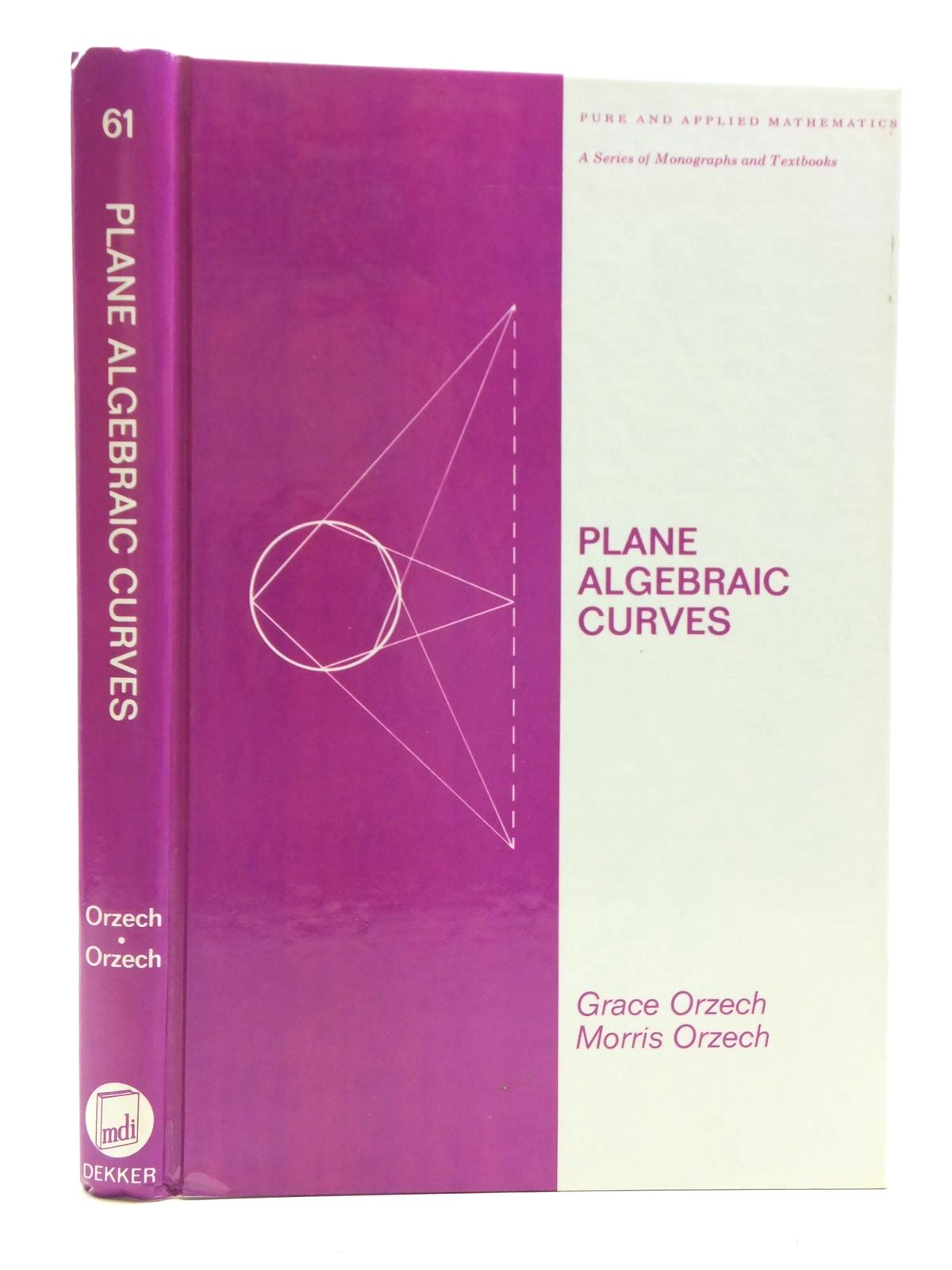Photo of PLANE ALGEBRAIC CURVES AN INTRODUCTION VIA VALUATIONS written by Orzech, Grace<br />Orzech, Morris published by Marcel Dekker (STOCK CODE: 2120462)  for sale by Stella & Rose's Books