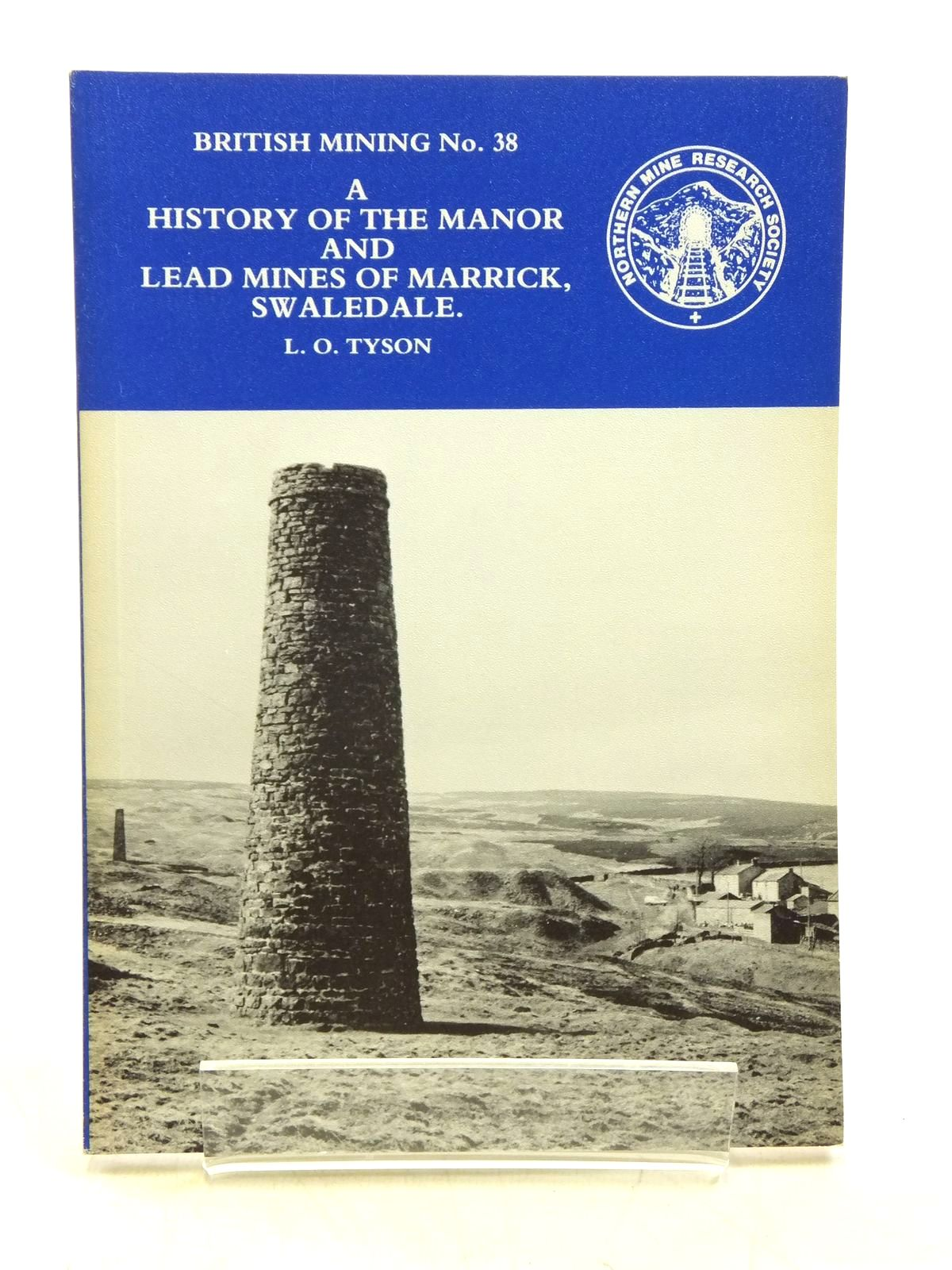 Photo of A HISTORY OF THE MANOR AND LEAD MINES OF MARRICK, SWALEDALE written by Tyson, L.O. published by Northern Mine Research Society (STOCK CODE: 2120552)  for sale by Stella & Rose's Books