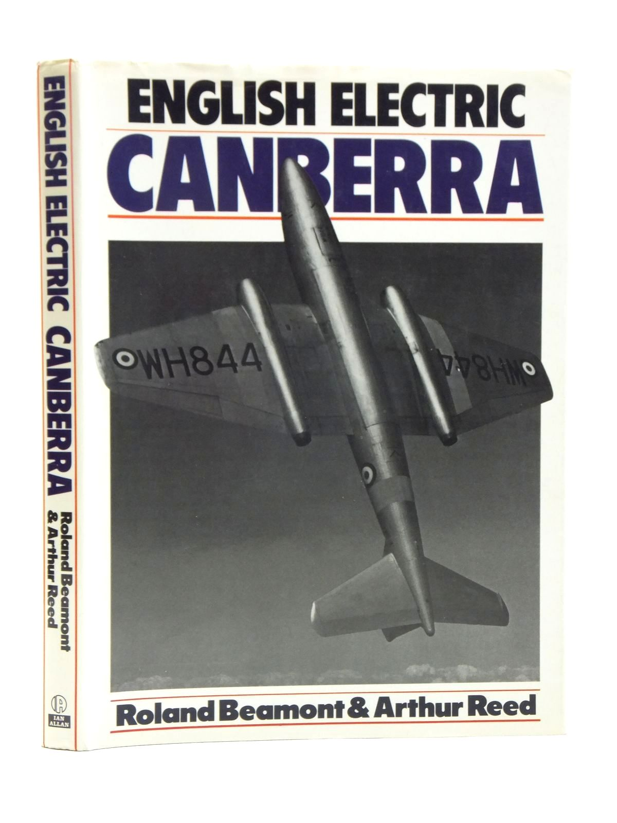 Photo of ENGLISH ELECTRIC CANBERRA written by Beamont, Roland<br />Reed, Arthur published by Ian Allan Ltd. (STOCK CODE: 2120573)  for sale by Stella & Rose's Books