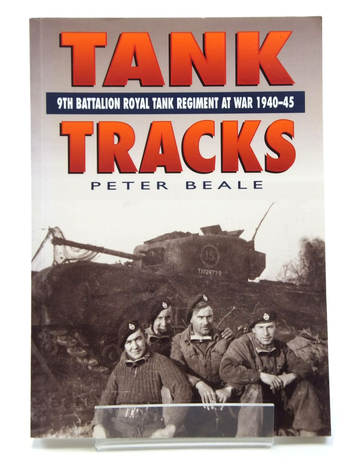 Photo of TANK TRACKS 9TH BATTALION ROYAL TANK REGIMENT AT WAR 1940-45 written by Beales, Peter published by Sutton Publishing (STOCK CODE: 2120575)  for sale by Stella & Rose's Books