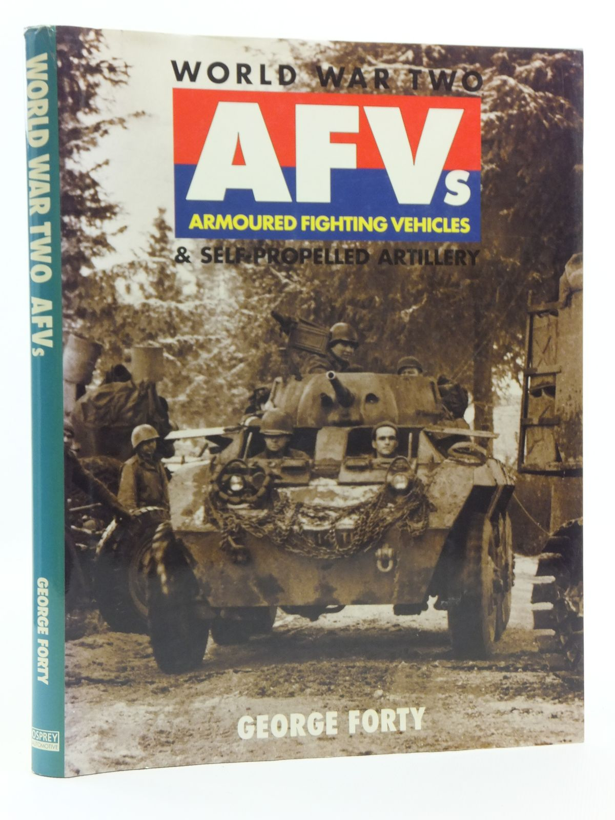 Photo of WORLD WAR TWO AFVS ARMOURED FIGHTING VEHICLES & SELF-PROPELLED ARTILLERY written by Forty, George published by Osprey Automotive (STOCK CODE: 2120586)  for sale by Stella & Rose's Books