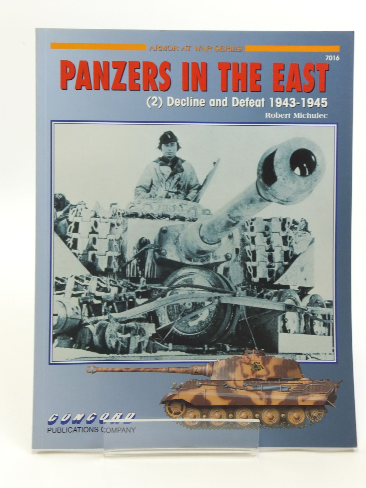 Photo of PANZERS IN THE EAST (2) DECLINE AND DEFEAT 1943-1945 written by Michulee, Robert published by Concord Publications Co. (STOCK CODE: 2120591)  for sale by Stella & Rose's Books