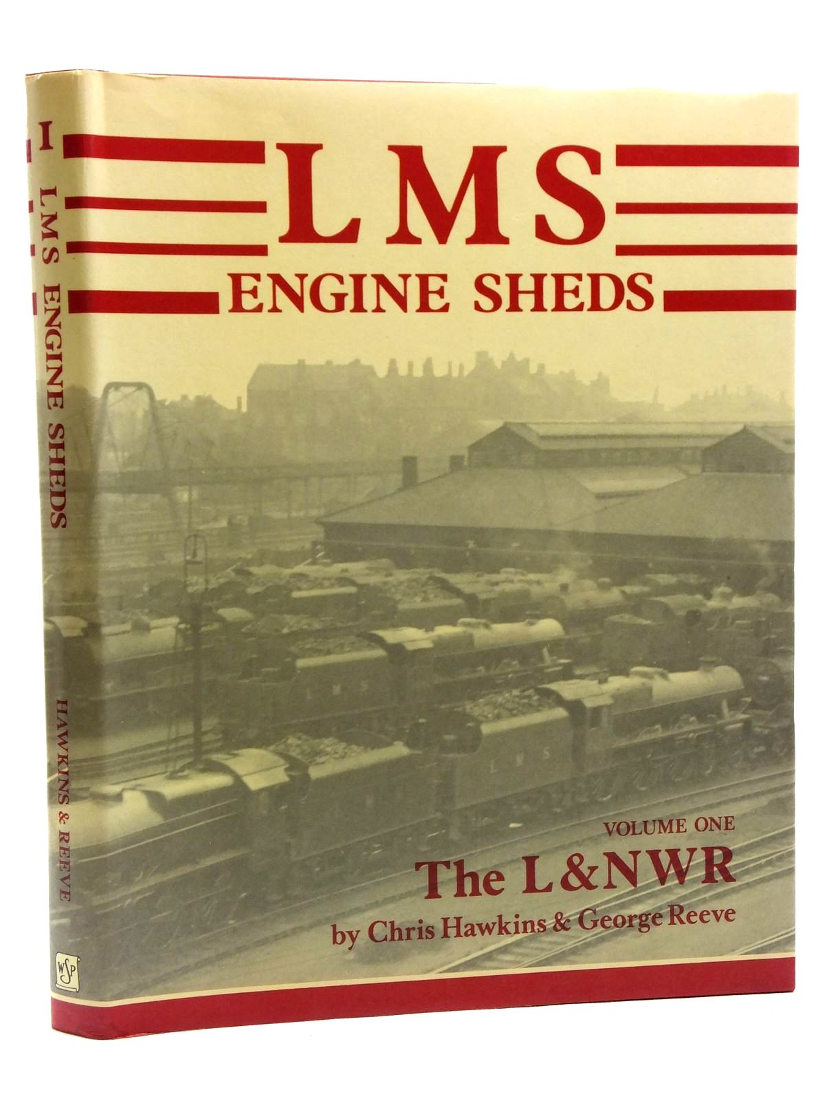 Photo of LMS ENGINE SHEDS THEIR HISTORY AND DEVELOPMENT VOLUME ONE THE LONDON & NORTH WESTERN RAILWAY written by Hawkins, Chris<br />Reeve, George published by Wild Swan Publications (STOCK CODE: 2120602)  for sale by Stella & Rose's Books