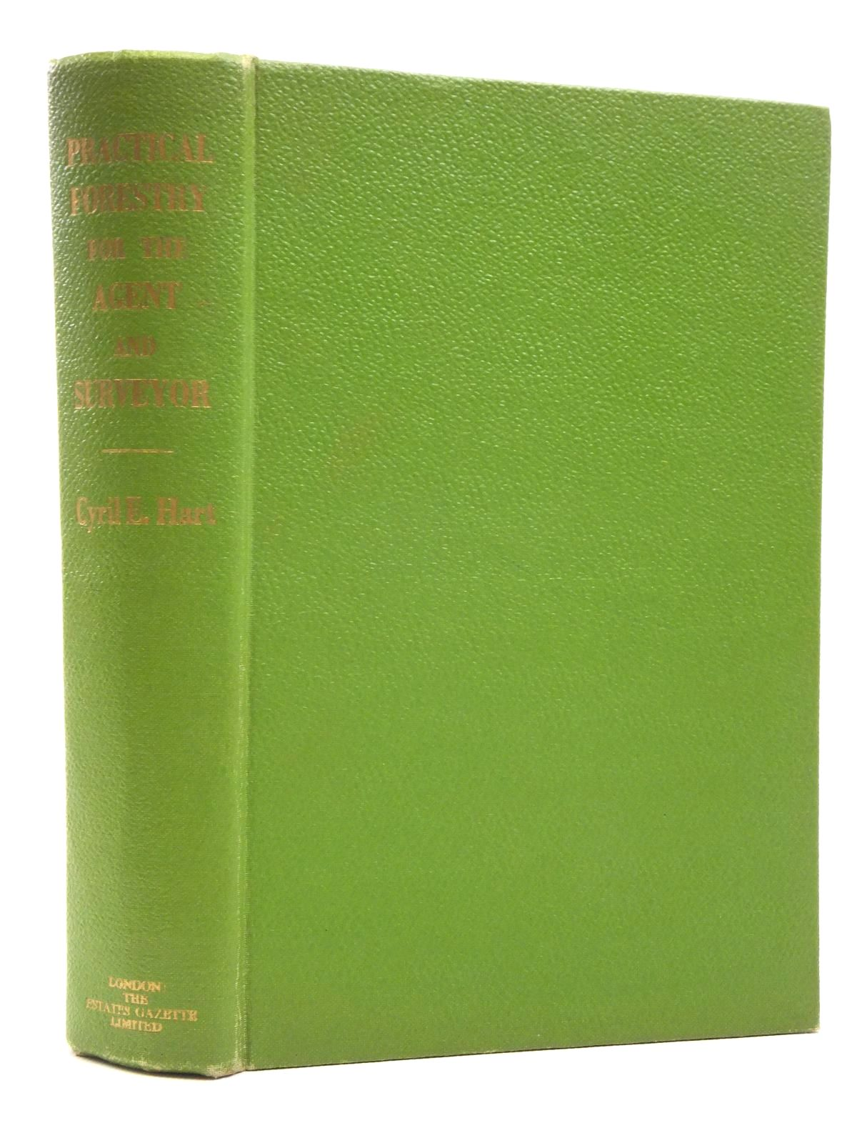 Photo of PRACTICAL FORESTRY FOR THE AGENT AND SURVEYOR written by Hart, Cyril published by The Estates Gazette Ltd. (STOCK CODE: 2120633)  for sale by Stella & Rose's Books