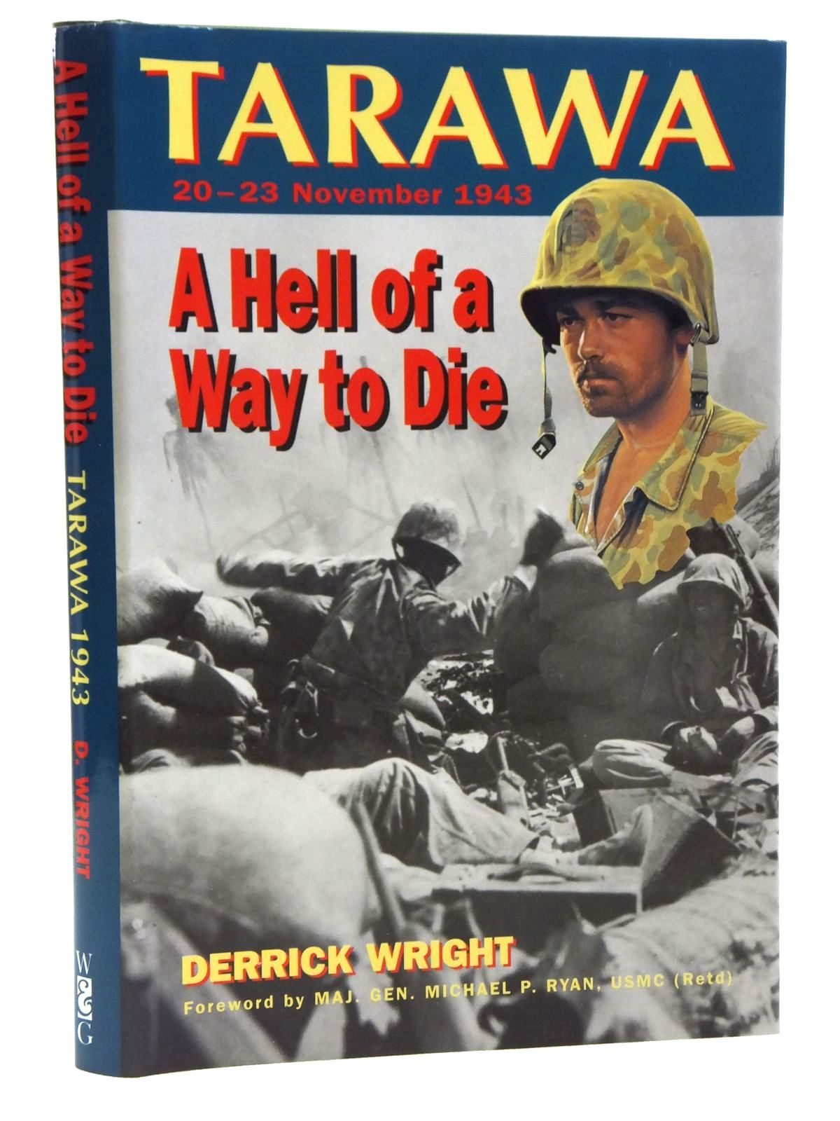 Photo of A HELL OF A WAY TO DIE TARAWA ATOLL 20-23 NOVEMBER 1943 written by Wright, Derrick published by Windrow & Greene (STOCK CODE: 2120635)  for sale by Stella & Rose's Books