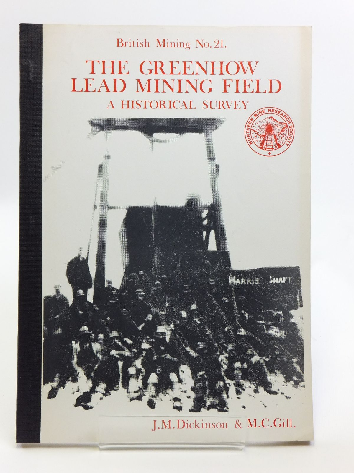 Photo of THE GREENHOW LEAD MINING FIELD A HISTORICAL SURVEY written by Dickinson, J.M.<br />Gill, M.C. published by Northern Mine Research Society (STOCK CODE: 2120644)  for sale by Stella & Rose's Books
