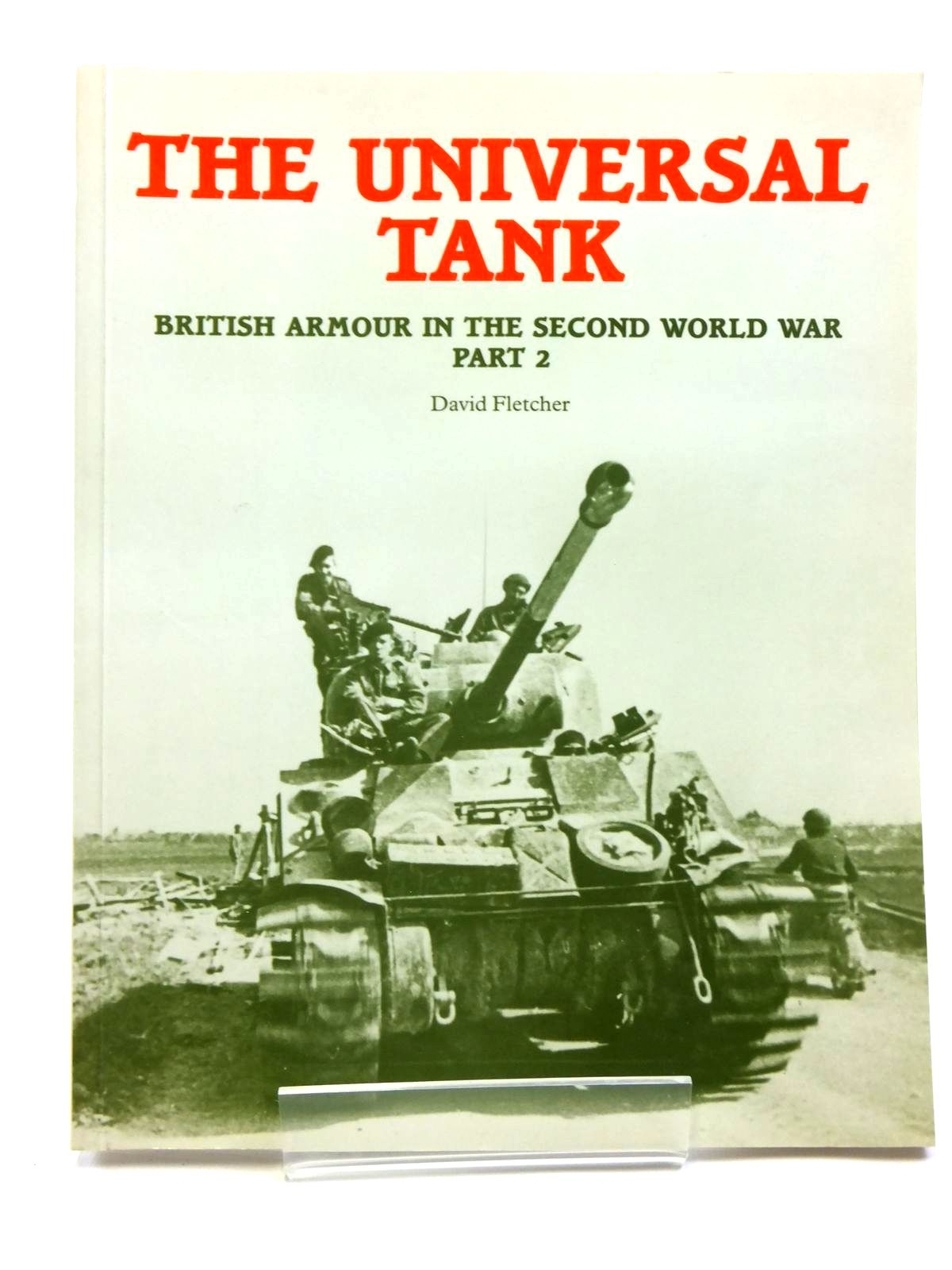 Photo of THE UNIVERSAL TANK BRITISH ARMOUR IN THE SECOND WORLD WAR PART 2 written by Fletcher, David published by HMSO (STOCK CODE: 2120659)  for sale by Stella & Rose's Books