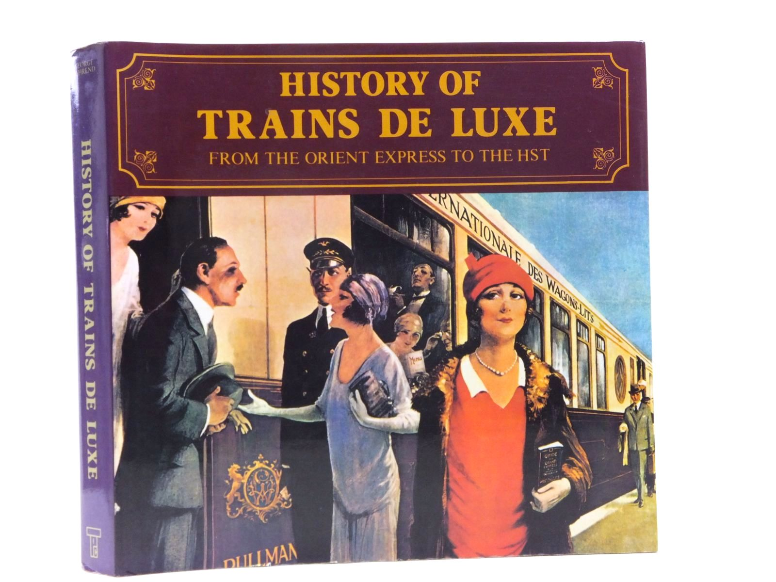 Photo of HISTORY OF TRAINS DE LUXE written by Behrend, George published by The Transport Publishing Company (STOCK CODE: 2120703)  for sale by Stella & Rose's Books