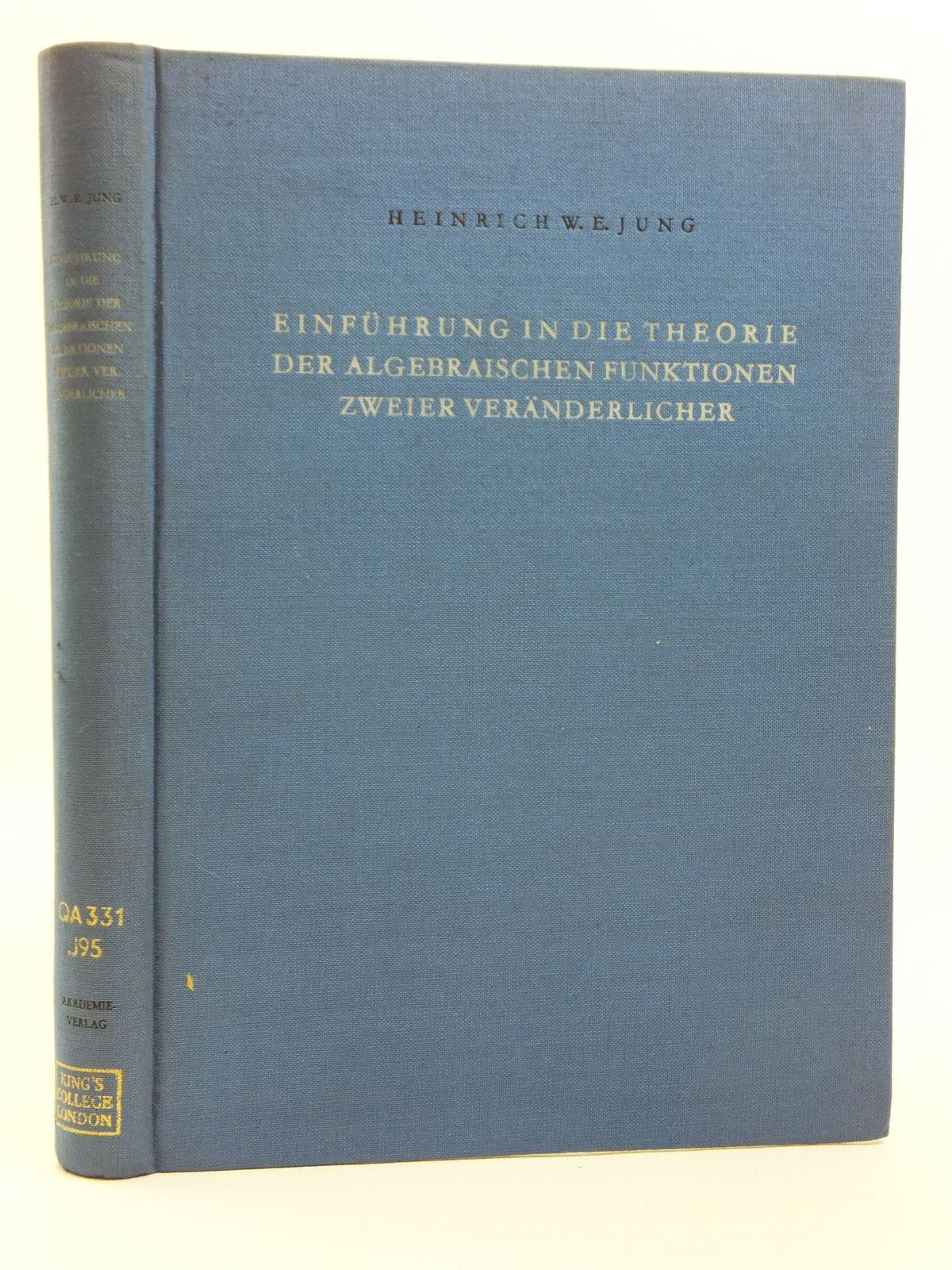 Photo of EINFUHRUNG IN DIE THEORIE DER ALGEBRAISCHEN FUNKTIONEN ZWEIER VERANDERLICHER written by Jung, Heinrich W.E. published by Akademie-Verlag (STOCK CODE: 2120715)  for sale by Stella & Rose's Books