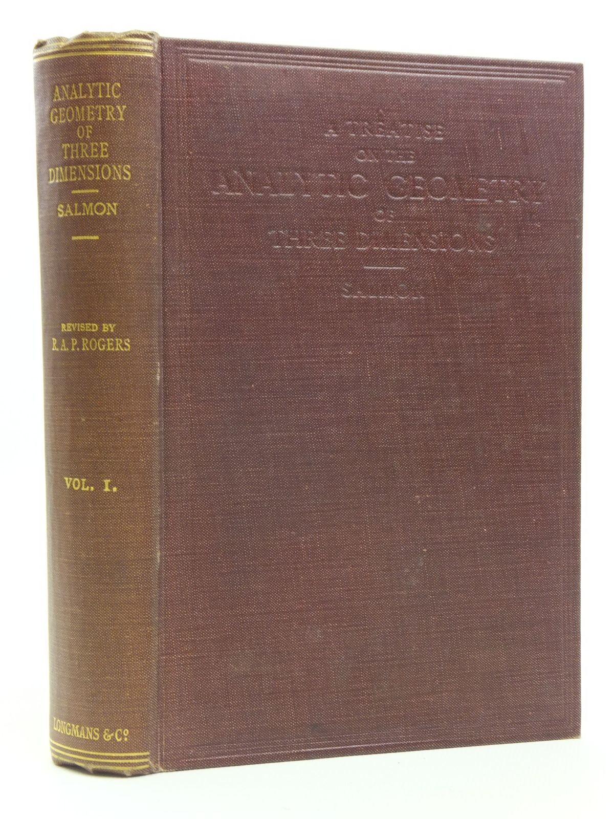 Photo of A TREATISE ON THE ANALYTIC GEOMETRY OF THREE DIMENSIONS VOLUME I written by Salmon, George<br />Rogers, Reginald A.P. published by Longmans, Green & Co. (STOCK CODE: 2120719)  for sale by Stella & Rose's Books