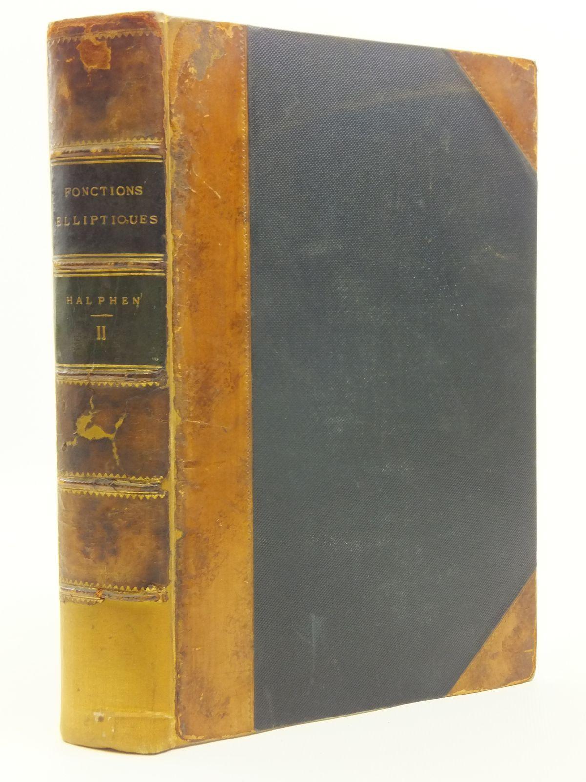 Photo of TRAITE DES FONCTIONS ELLIPTIQUES ET DE LEURS APPLICATIONS written by Halphen, G.H. published by Gauthier-Villars (STOCK CODE: 2120723)  for sale by Stella & Rose's Books