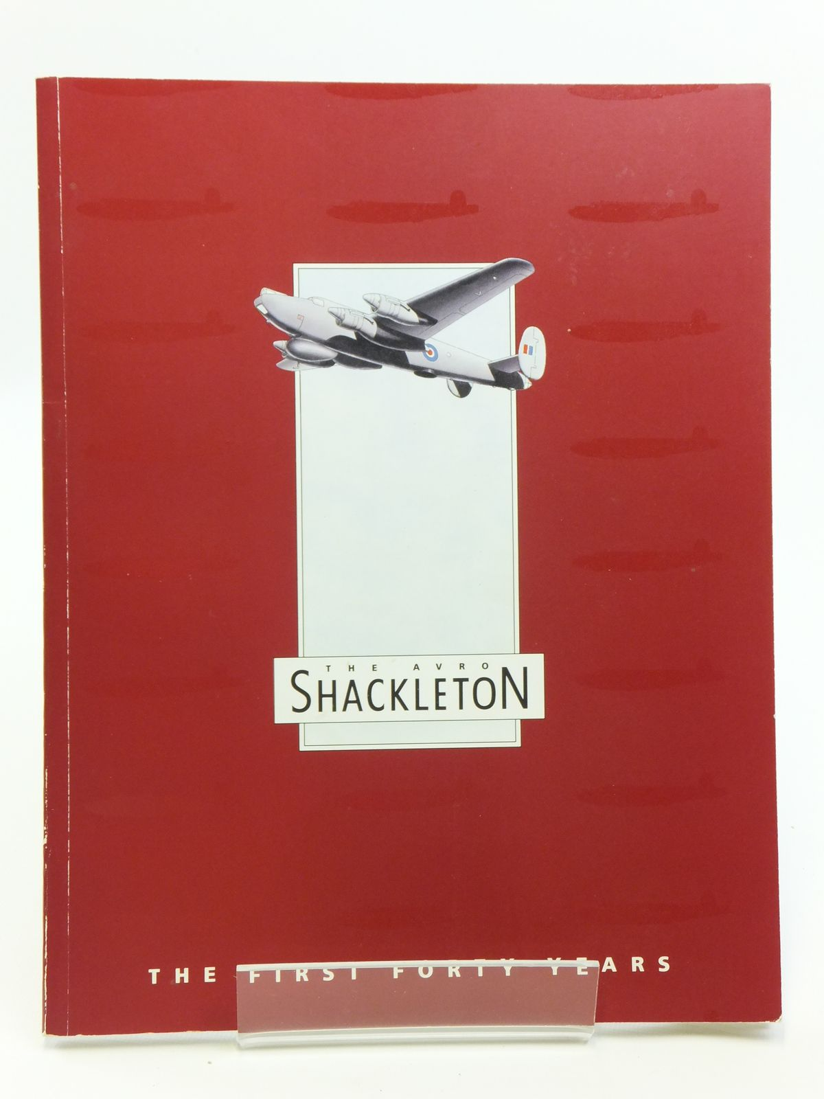 Photo of THE AVRO SHACKLETON THE FIRST FORTY YEARS written by Holmes, Harry (STOCK CODE: 2120741)  for sale by Stella & Rose's Books