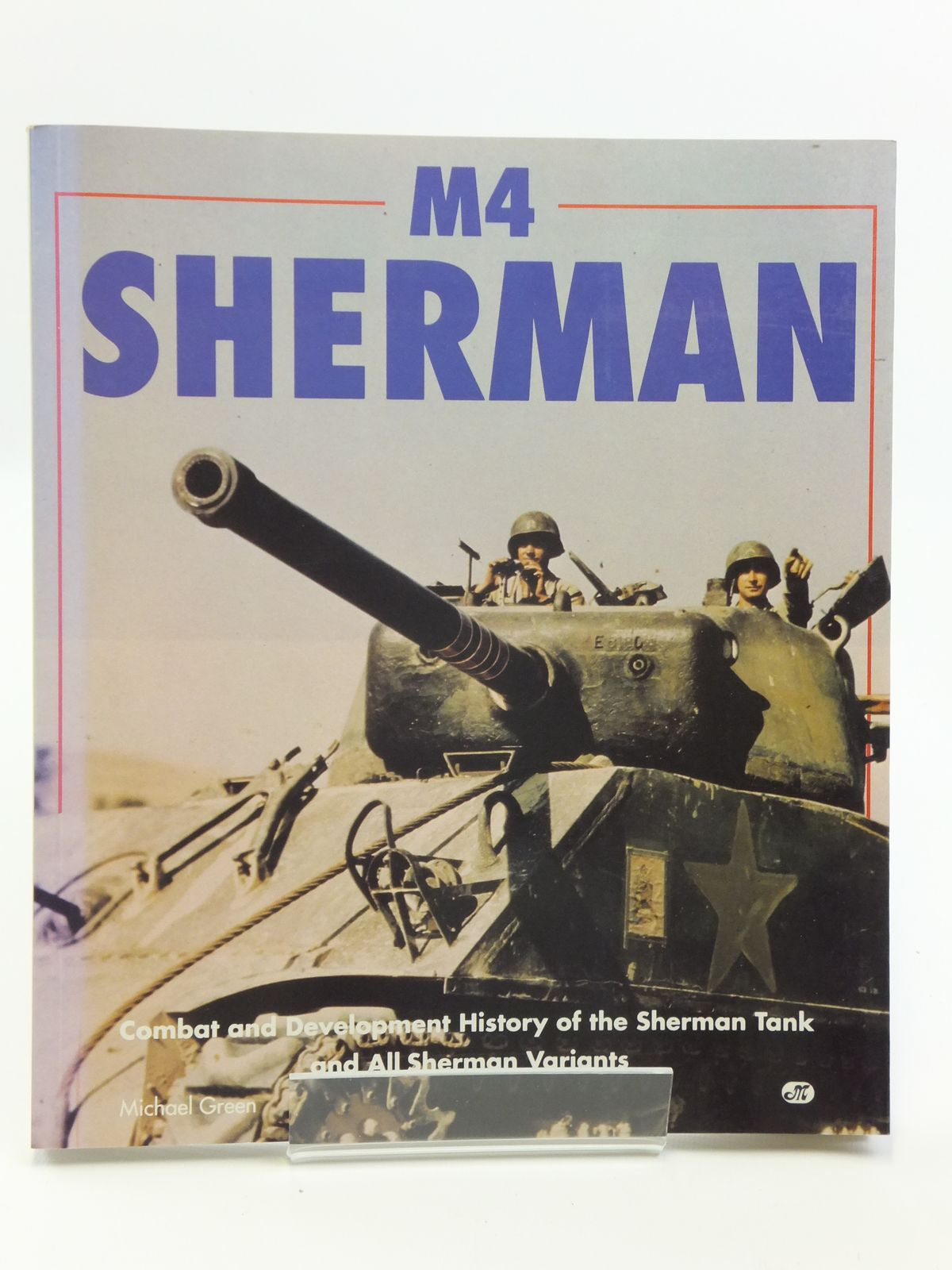 Photo of M4 SHERMAN written by Green, Michael published by Motorbooks International (STOCK CODE: 2120742)  for sale by Stella & Rose's Books