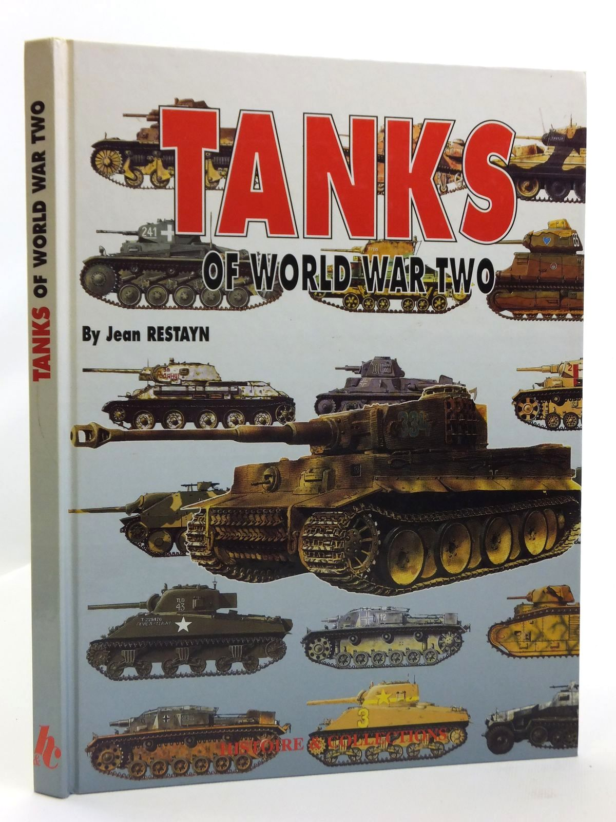 Photo of TANKS OF WORLD WAR TWO written by Restayn, Jean<br />Buffetaut, Yves<br />et al, illustrated by Restayn, Jean published by Histoire & Collections (STOCK CODE: 2120745)  for sale by Stella & Rose's Books