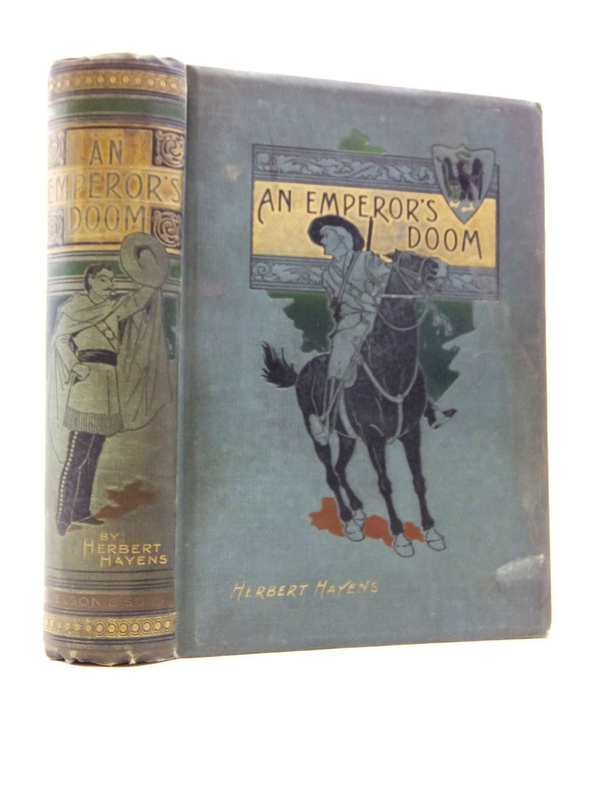 Photo of AN EMPEROR'S DOOM OR THE PATRIOTS OF MEXICO written by Hayens, Herbert published by T. Nelson & Sons (STOCK CODE: 2120823)  for sale by Stella & Rose's Books