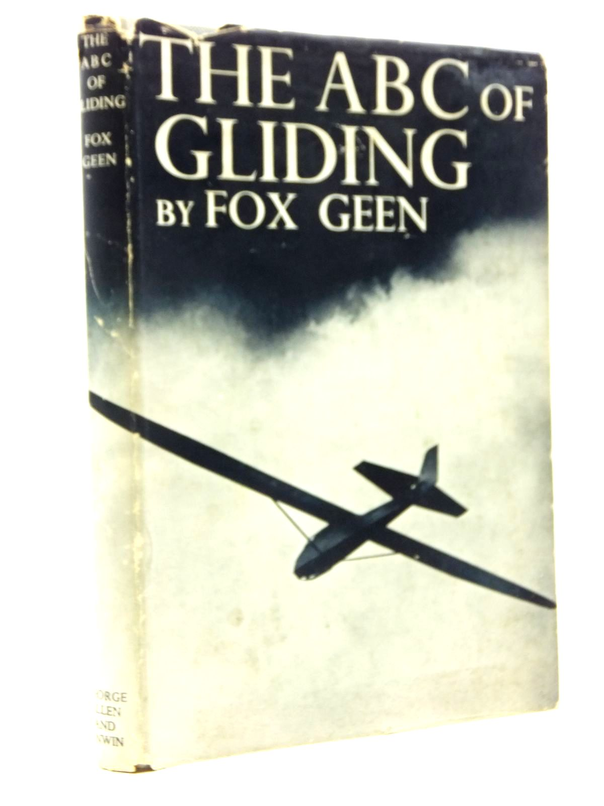 Photo of THE ABC OF GLIDING written by Geen, Fox published by George Allen & Unwin Ltd. (STOCK CODE: 2120824)  for sale by Stella & Rose's Books