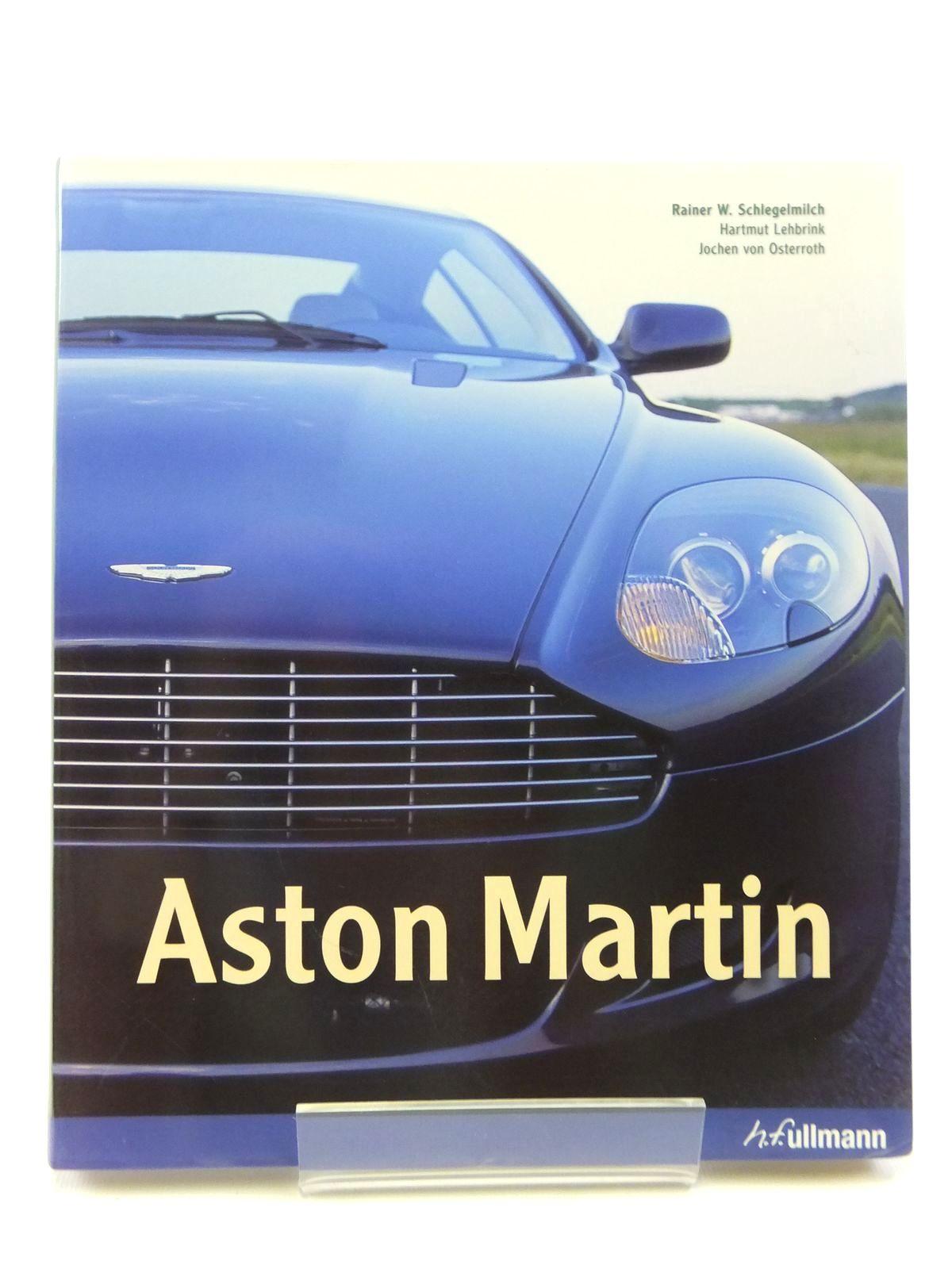Photo of ASTON MARTIN written by Schlegelmilch, Rainer W.<br />Lehbrink, H.<br />Von Osterroth, Jochen published by H.F. Ullmann (STOCK CODE: 2120866)  for sale by Stella & Rose's Books