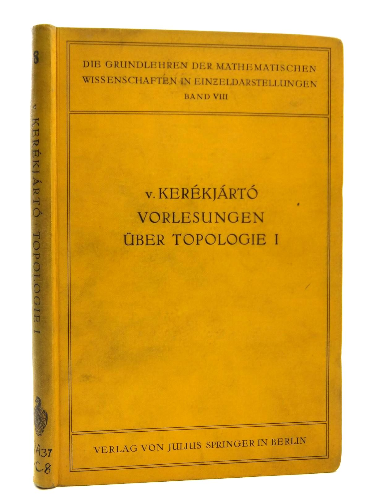 Photo of VORLESUNGEN UBER TOPOLOGIE written by Kerekjarto, B.V. published by Julius Springer (STOCK CODE: 2120871)  for sale by Stella & Rose's Books