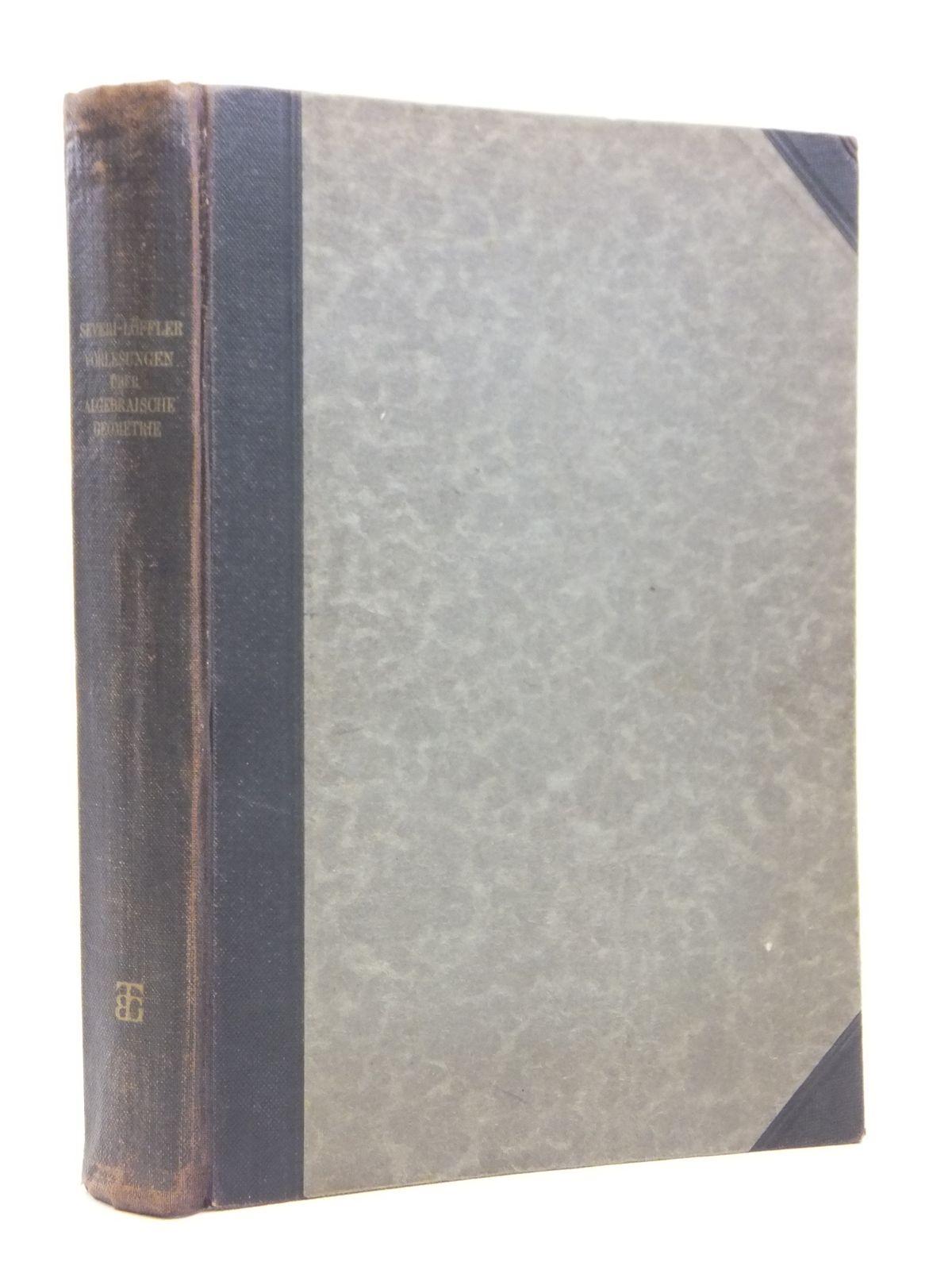 Photo of VORLESUNGEN UBER ALGEBRAISCHE GEOMETRIE written by Severi, Francesco published by Druck Und Verlag Von B.G. Teubner (STOCK CODE: 2120873)  for sale by Stella & Rose's Books