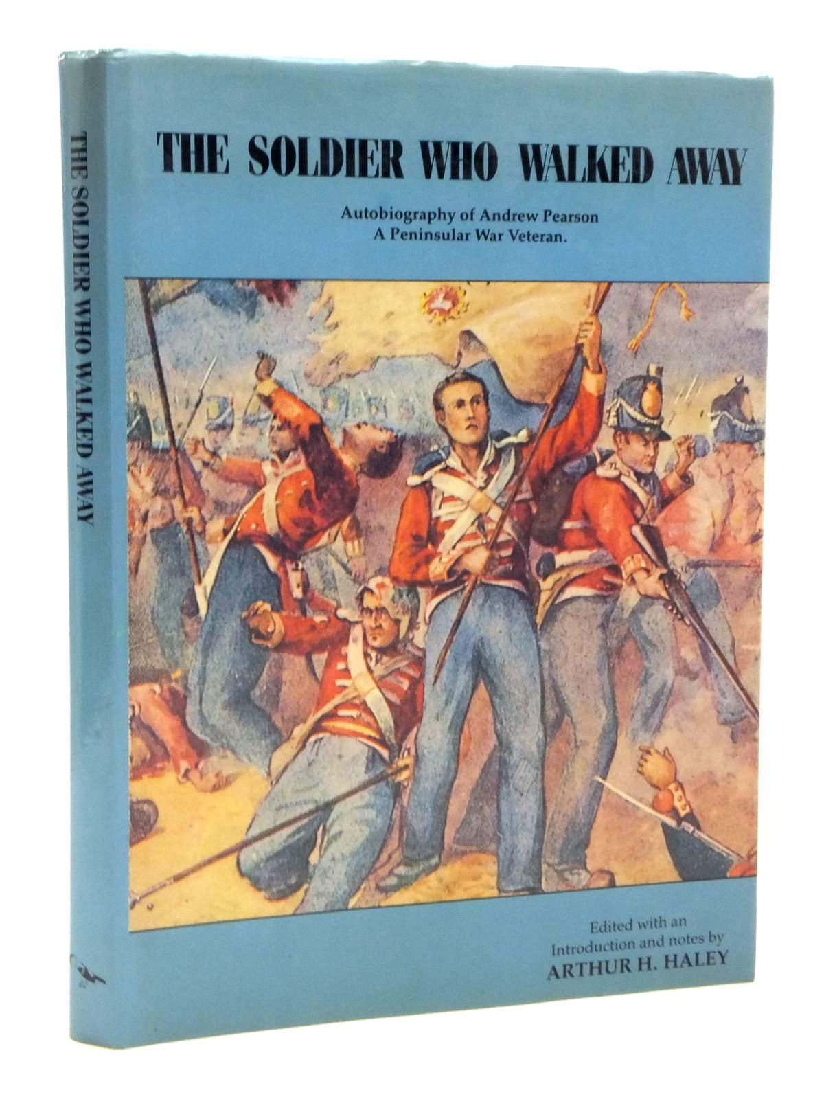 Photo of THE SOLDIER WHO WALKED AWAY written by Haley, Arthur H. published by Bullfinch Publications (STOCK CODE: 2120962)  for sale by Stella & Rose's Books