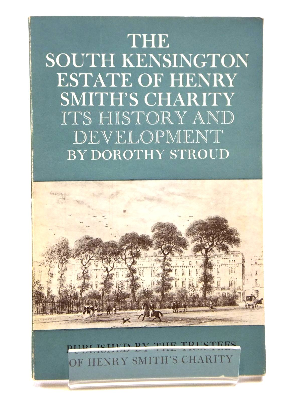 Photo of THE SOUTH KENSINGTON ESTATE OF HENRY SMITH'S CHARITY written by Stroud, Dorothy published by The Trustee's Of Henry Smith's Charity (STOCK CODE: 2120983)  for sale by Stella & Rose's Books