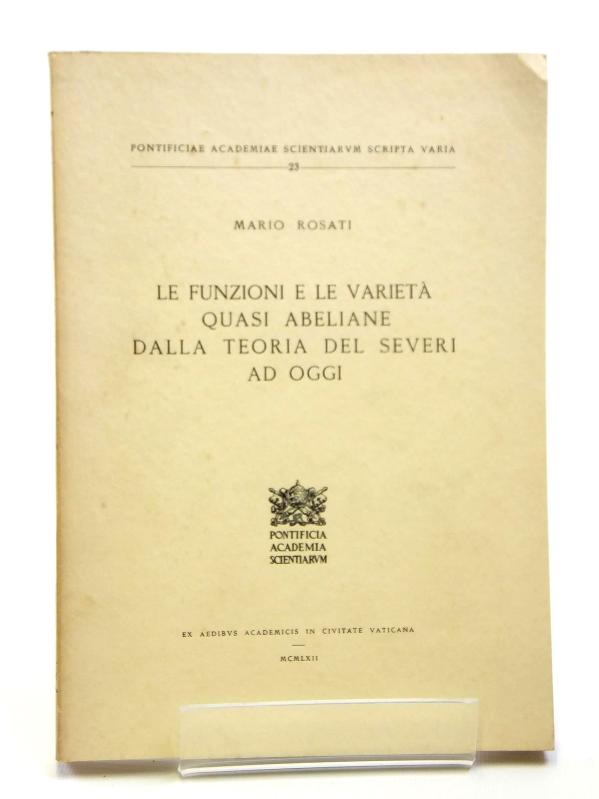 Photo of LE FUNZIONI E LE VARIETA QUASI ABELIANE DALLA TEORIA DEL SEVERI AD OGGI written by Rosati, Mario published by Pontificia Academia Scientiarum (STOCK CODE: 2121016)  for sale by Stella & Rose's Books