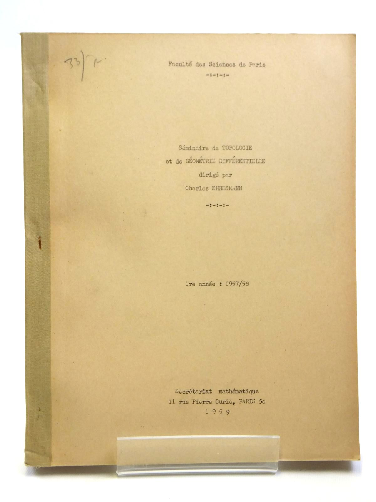 Photo of SEMINAIRE DE TOPOLOGIE ET DE GEOMETRIE DIFFERENTIELLE written by Ehresmann, Charles<br />Benabou, Jean<br />Bourgin, D.G.<br />et al, published by Secretariat Mathematique Paris (STOCK CODE: 2121029)  for sale by Stella & Rose's Books