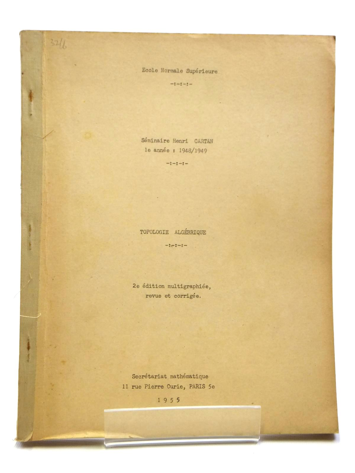 Photo of TOPOLOGIE ALGEBRIQUE written by Cartan, Henri<br />Serre, Jean-Pierre<br />et al, published by Secretariat Mathematique Paris (STOCK CODE: 2121035)  for sale by Stella & Rose's Books