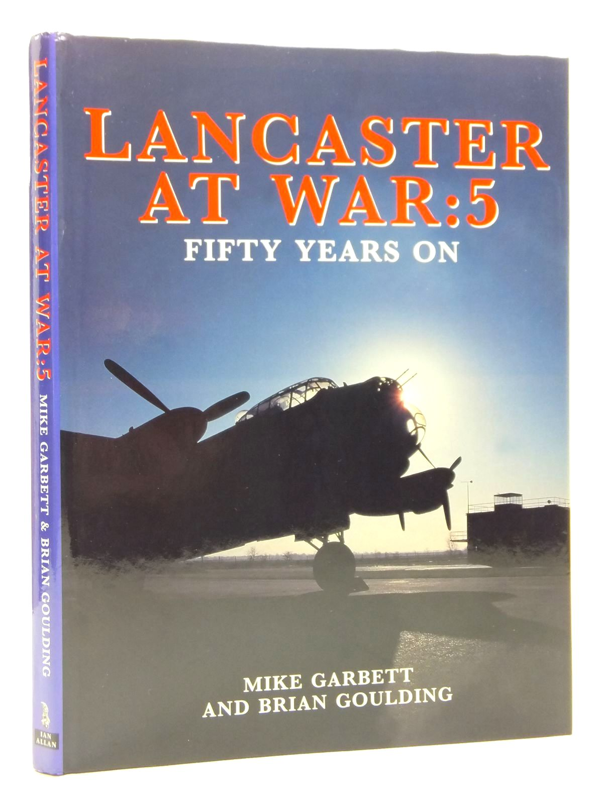 Photo of LANCASTER AT WAR: 5 FIFTY YEARS ON written by Garbett, Mike<br />Goulding, Brian published by Ian Allan (STOCK CODE: 2121071)  for sale by Stella & Rose's Books