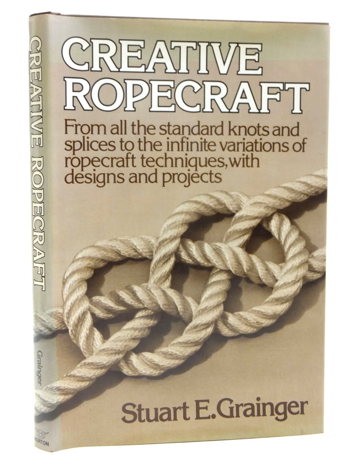 Photo of CREATIVE ROPECRAFT written by Grainger, Stuart E. published by W.W. Norton & Company Inc. (STOCK CODE: 2121156)  for sale by Stella & Rose's Books