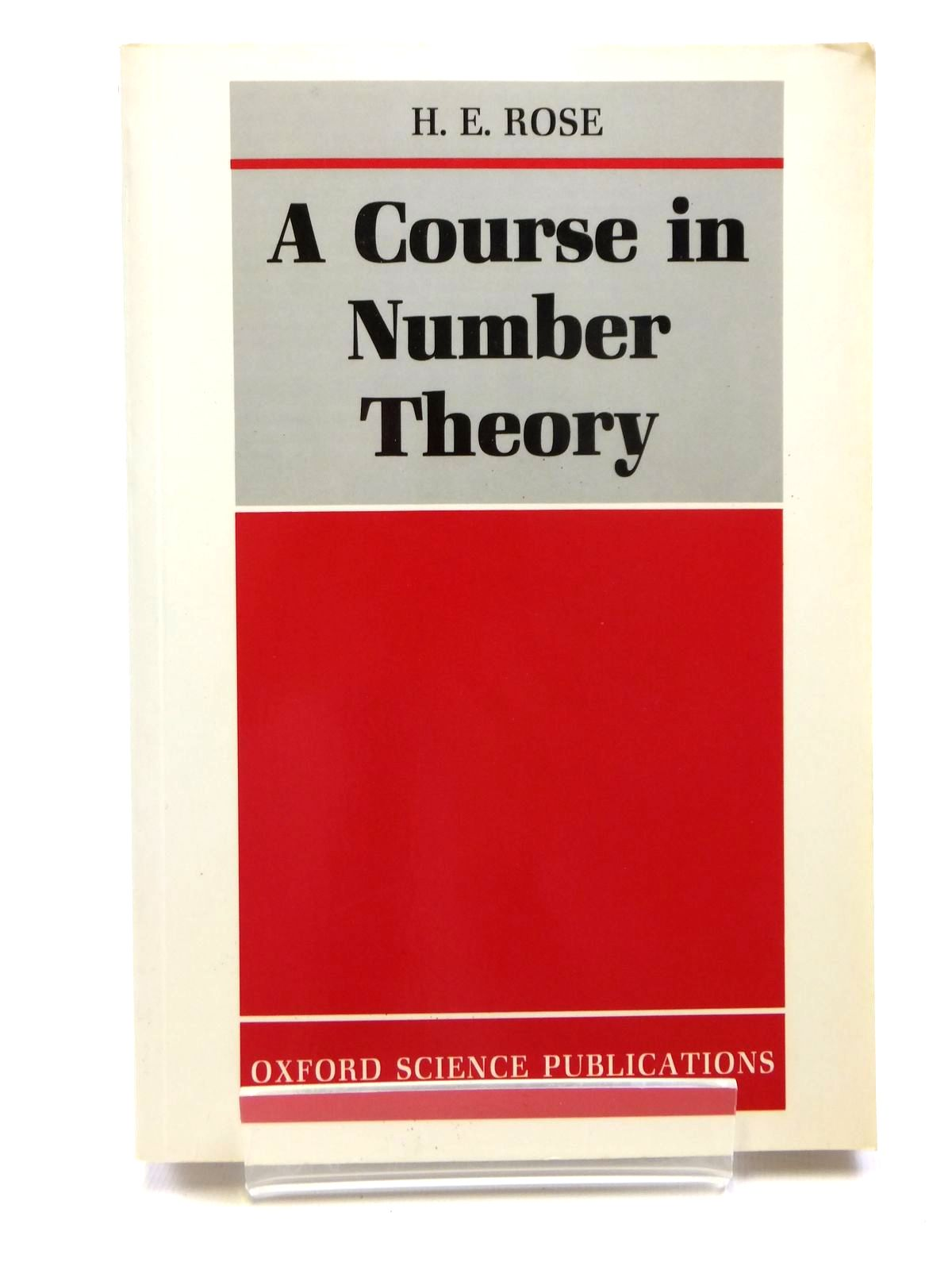 Photo of A COURSE IN NUMBER THEORY written by Rose, H.E. published by Oxford University Press (STOCK CODE: 2121164)  for sale by Stella & Rose's Books
