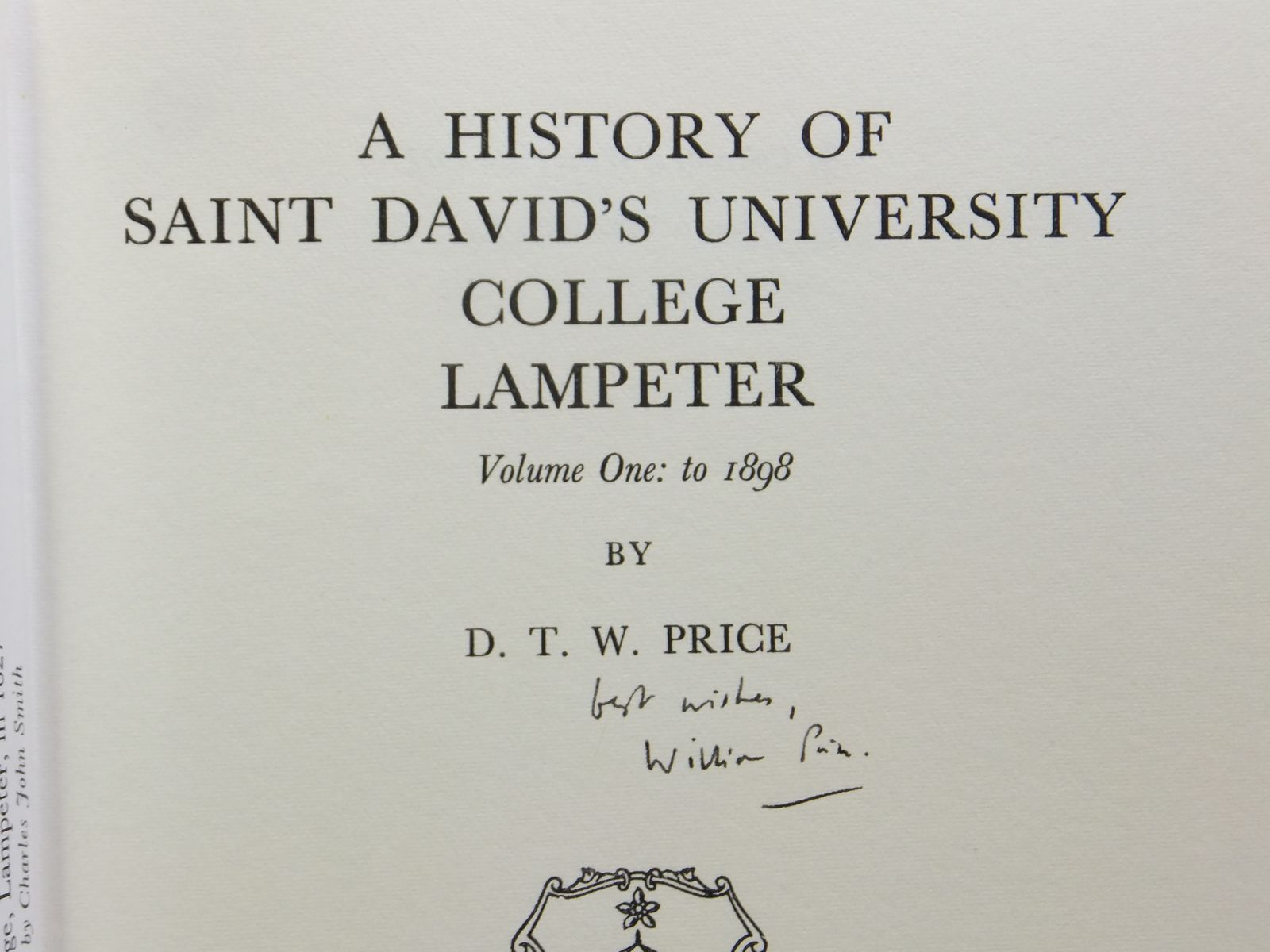 Photo of A HISTORY OF SAINT DAVID'S UNIVERSITY COLLEGE LAMPETER VOLUME ONE: TO 1898 written by Price, D.T.W. published by University of Wales (STOCK CODE: 2121226)  for sale by Stella & Rose's Books