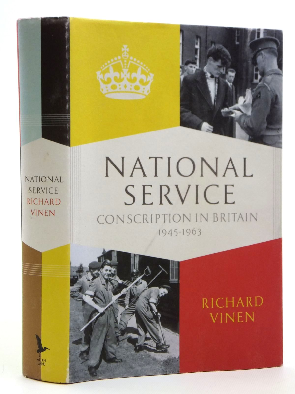 Photo of NATIONAL SERVICE CONSCRIPTION IN BRITAIN, 1945-1963 written by Vinen, Richard published by Allen Lane (STOCK CODE: 2121260)  for sale by Stella & Rose's Books