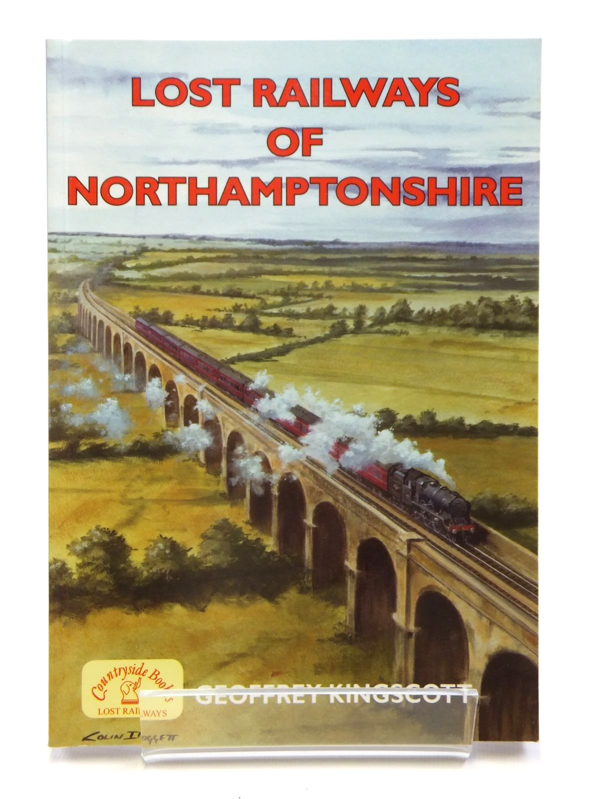 Photo of LOST RAILWAYS OF NORTHAMPTONSHIRE written by Kingscott, Geoffrey published by Countryside Books (STOCK CODE: 2121289)  for sale by Stella & Rose's Books