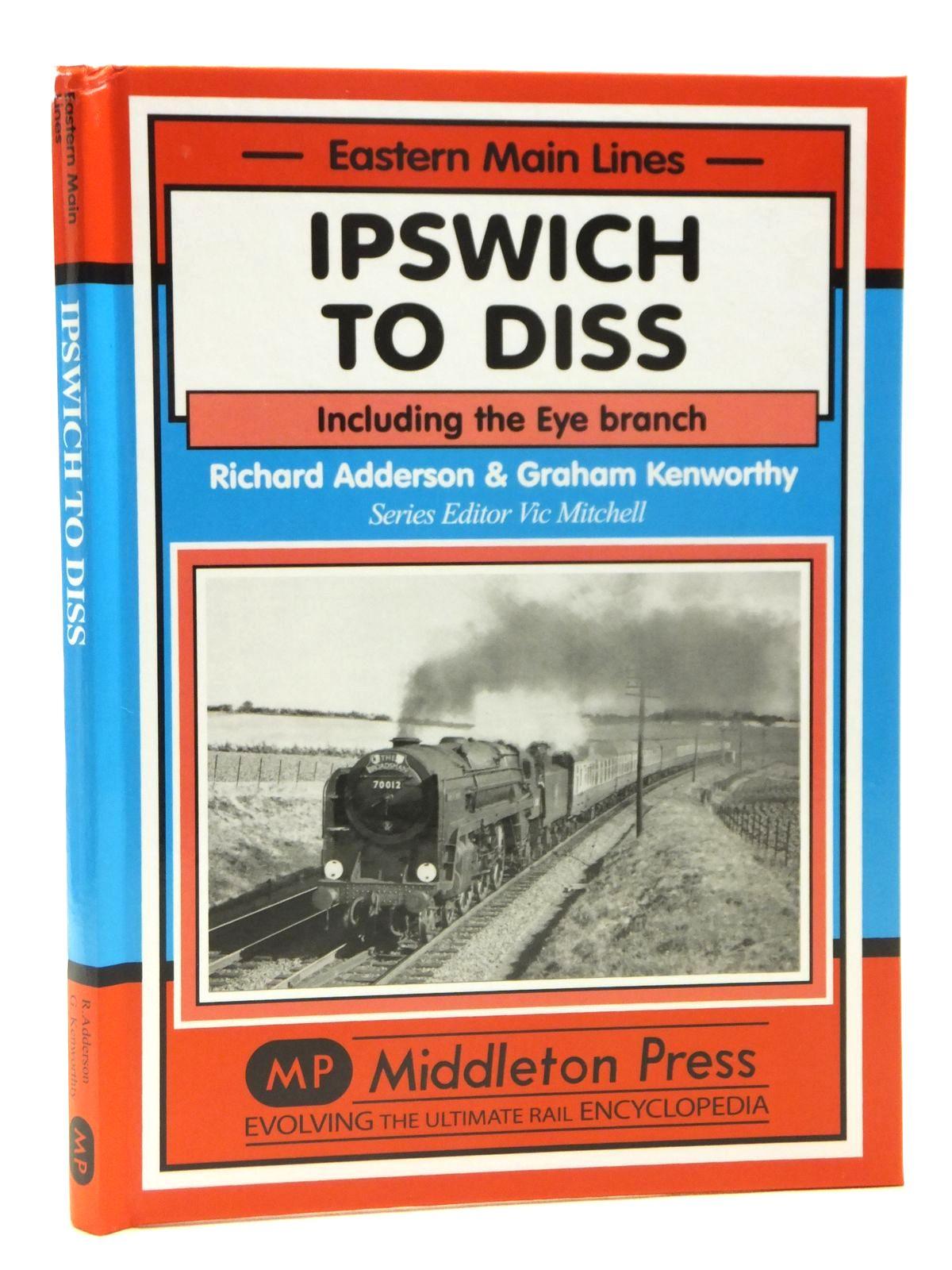 Photo of IPSWICH TO DISS INCLUDING THE EYE BRANCH (EASTERN MAIN LINES) written by Adderson, Richard<br />Kenworthy, Graham<br />Mitchell, Vic published by Middleton Press (STOCK CODE: 2121305)  for sale by Stella & Rose's Books